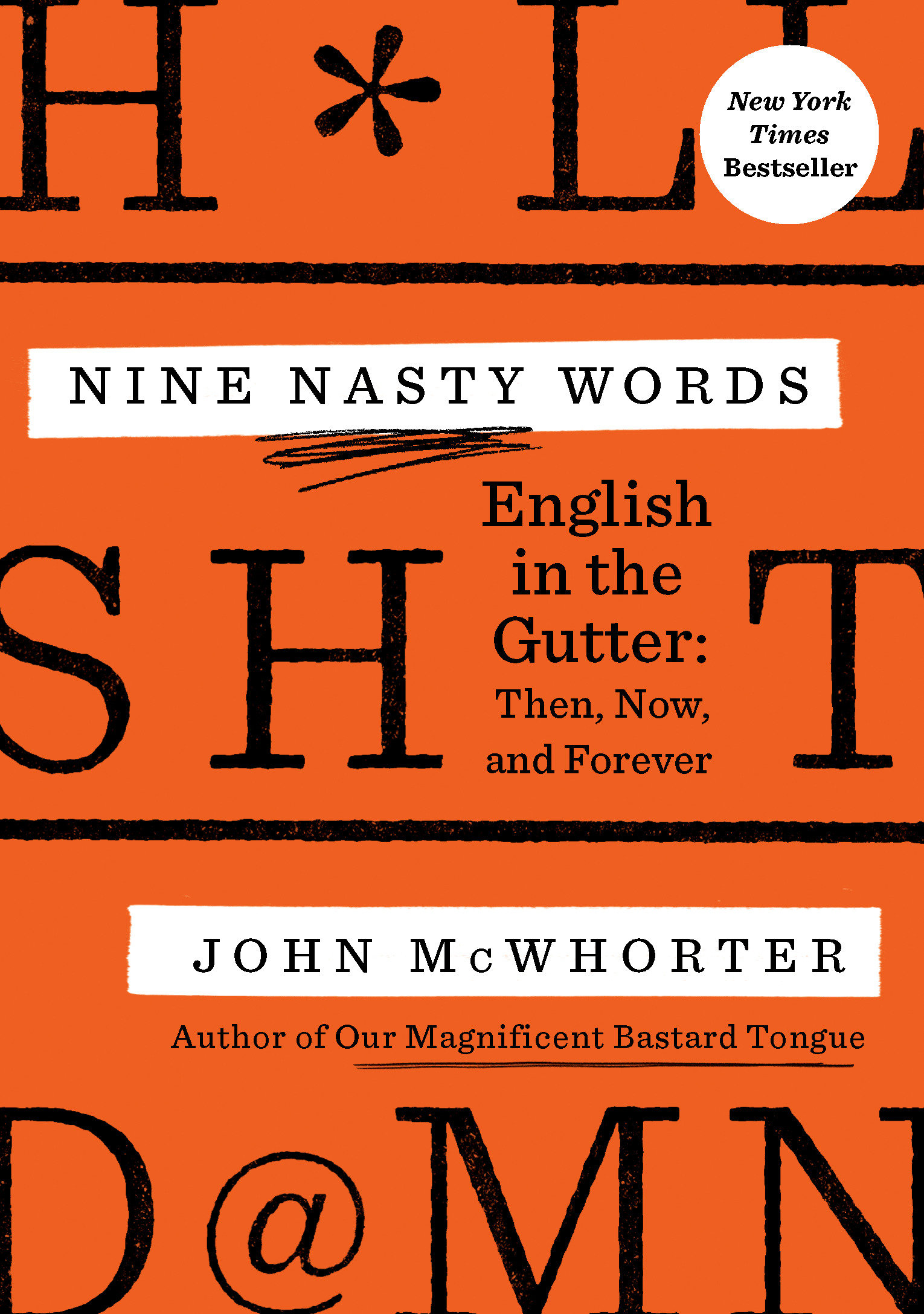Nine Nasty Words English in the Gutter: Then, Now, and Forever