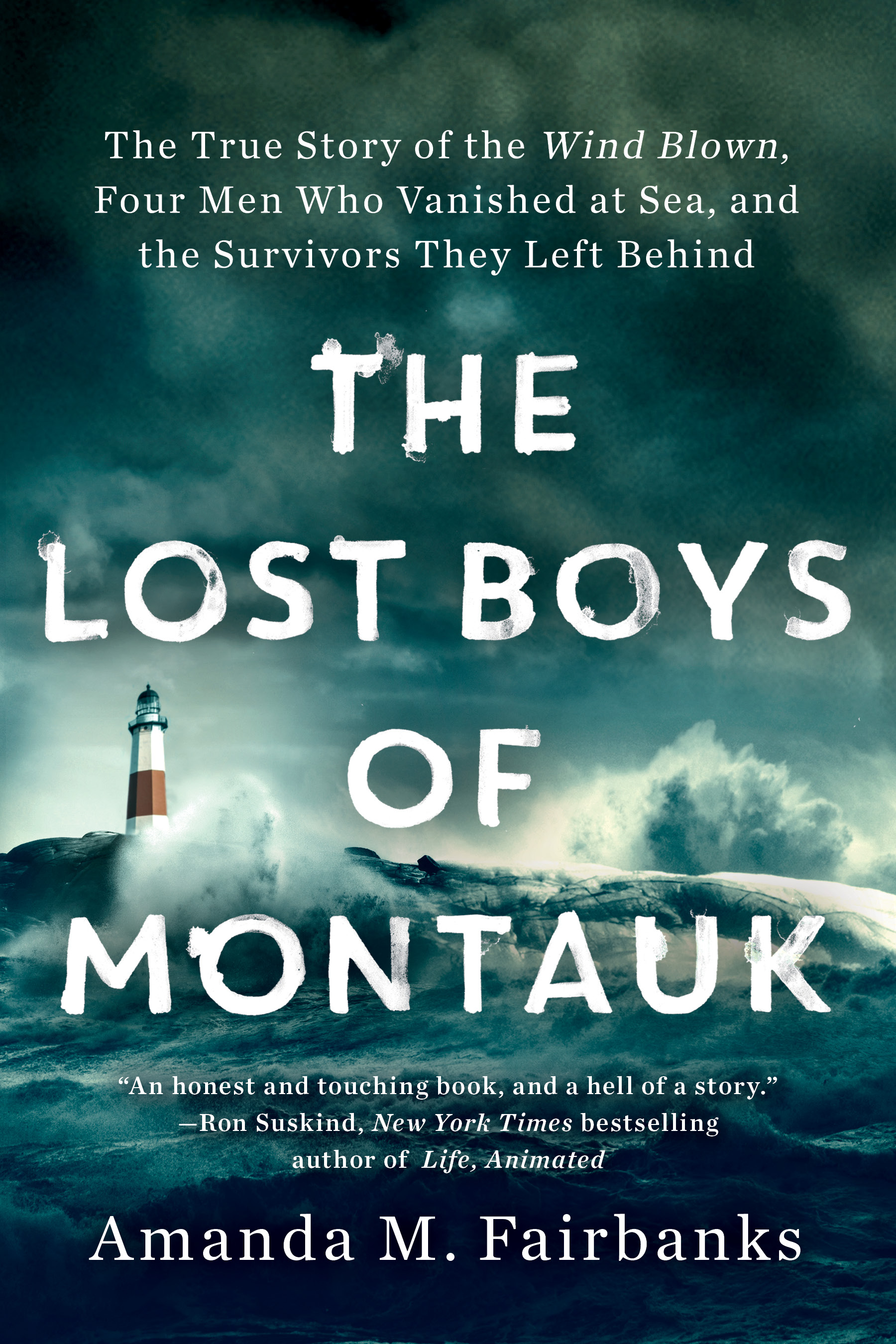 The Lost Boys of Montauk The True Story of the Wind Blown, Four Men Who Vanished at Sea, and the Survivors They Left Behind