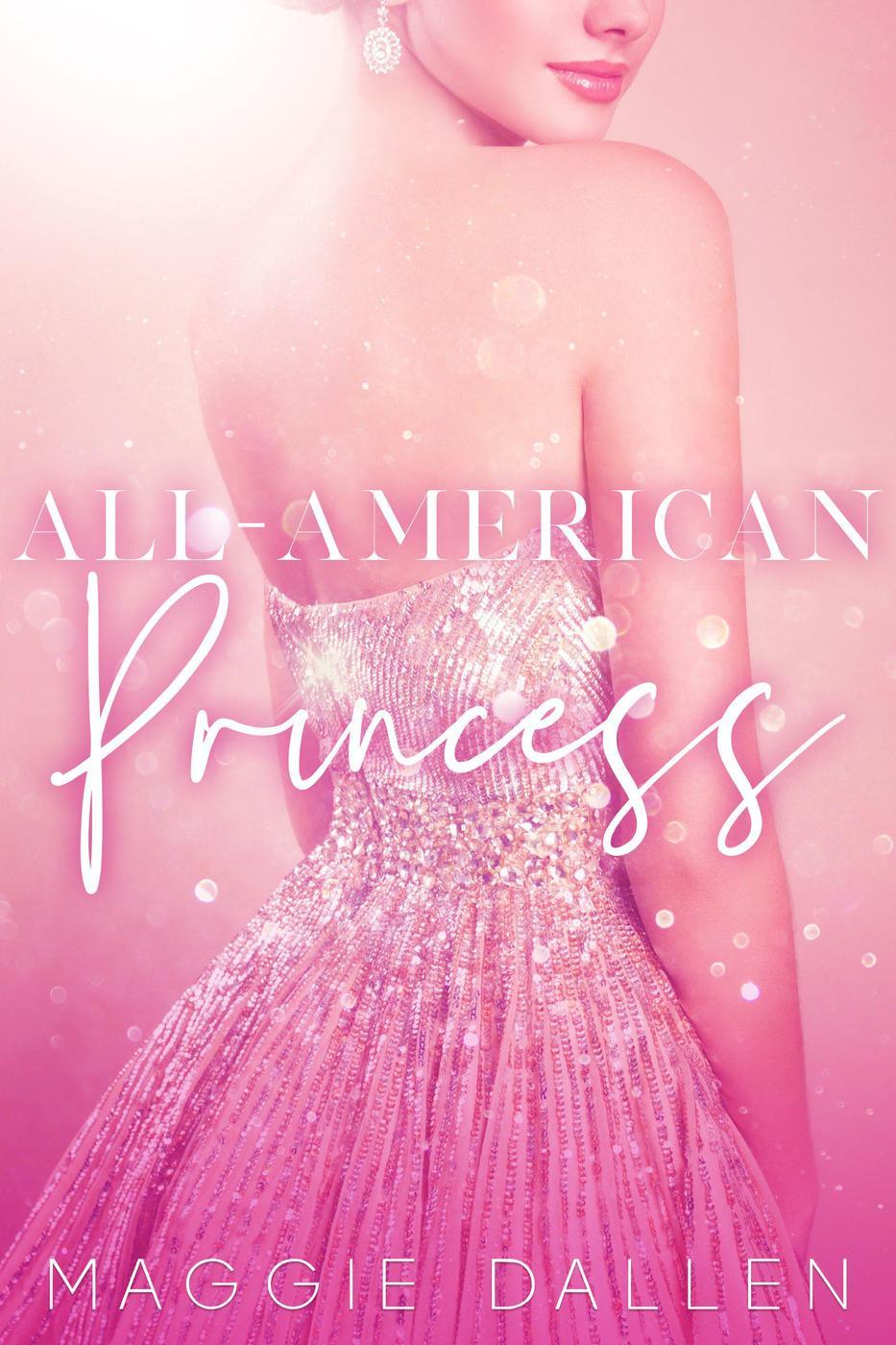All-American Princess (The Glitterati Files, #1)