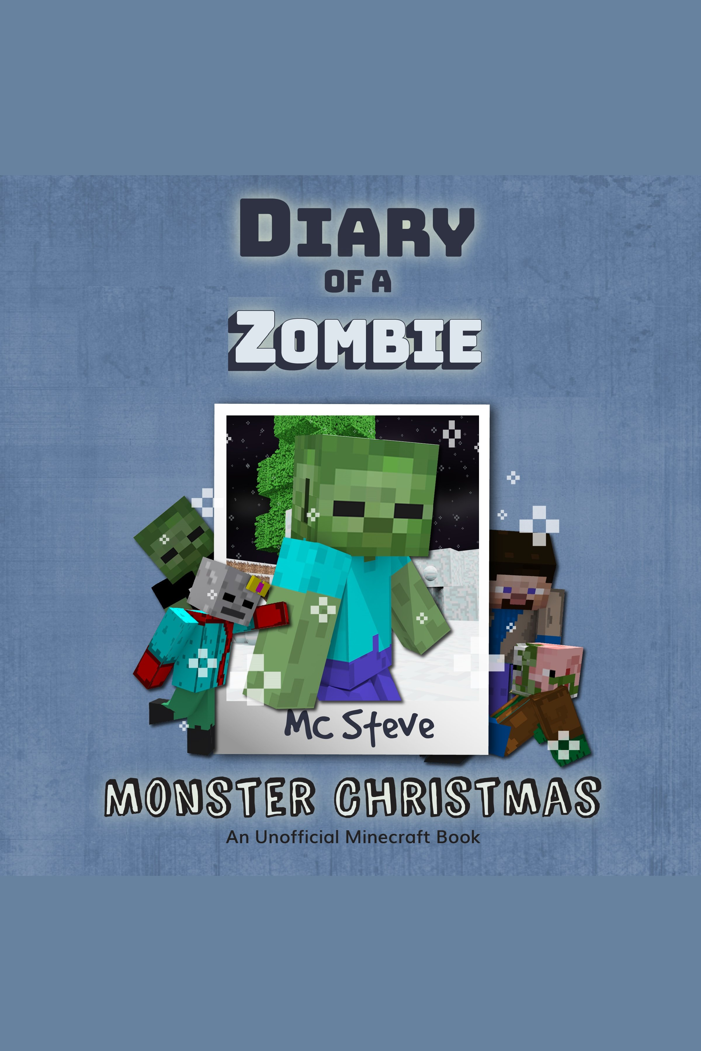 Diary Of A Zombie Book 3 - Monster Christmas An Unofficial Minecraft Book