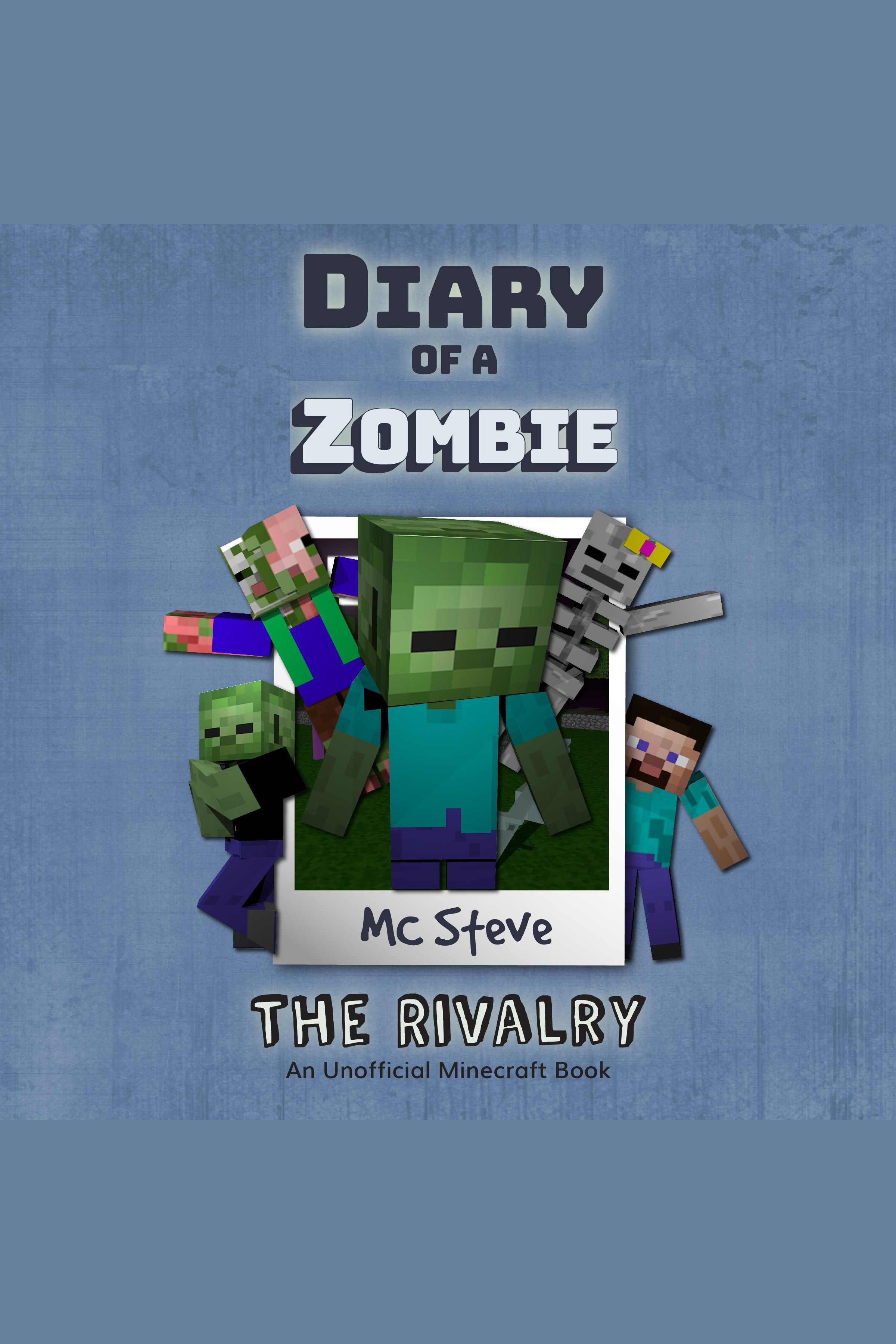 Diary Of A Zombie Book 2 - The Rivalry An Unofficial Minecraft Book