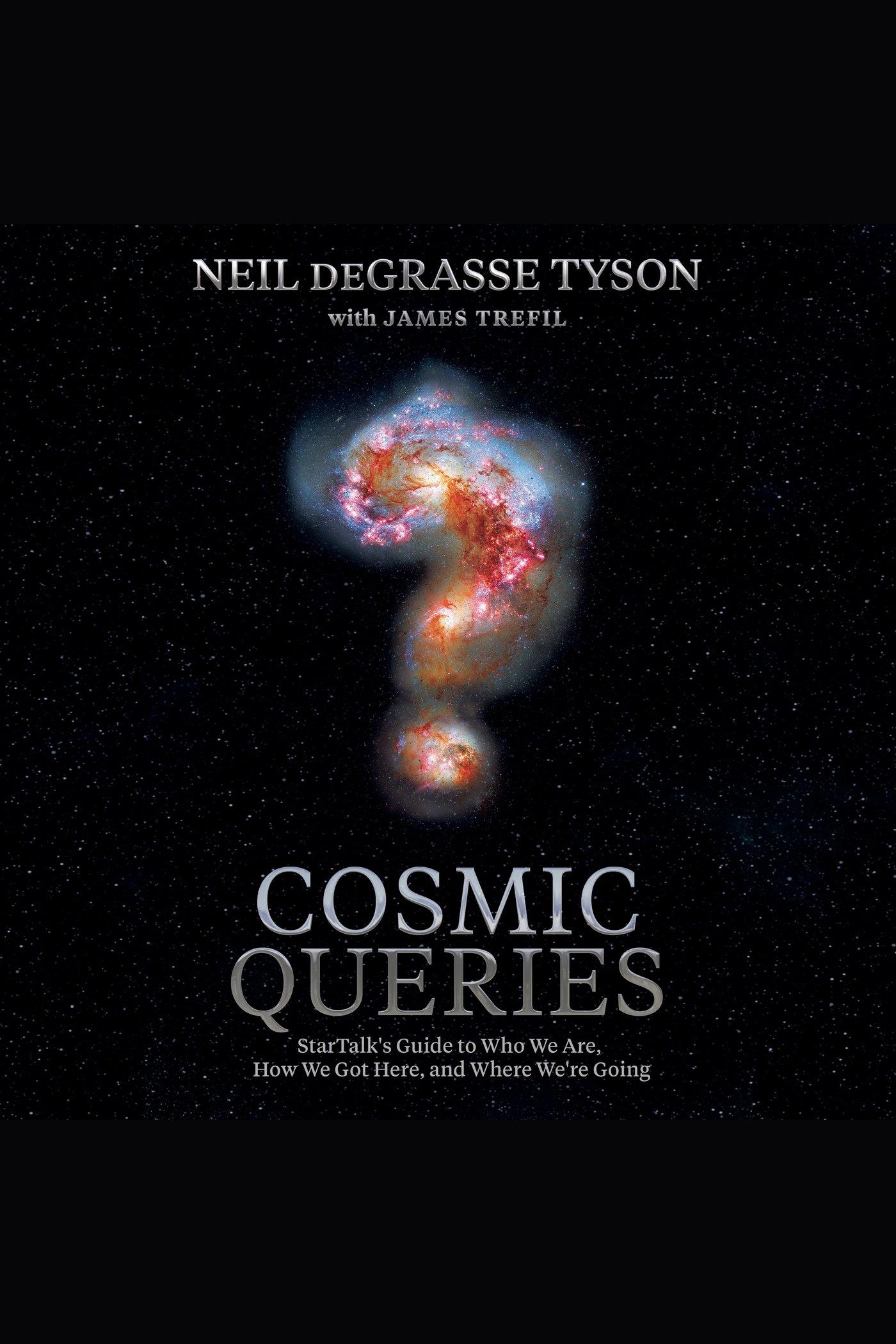 Cosmic Queries