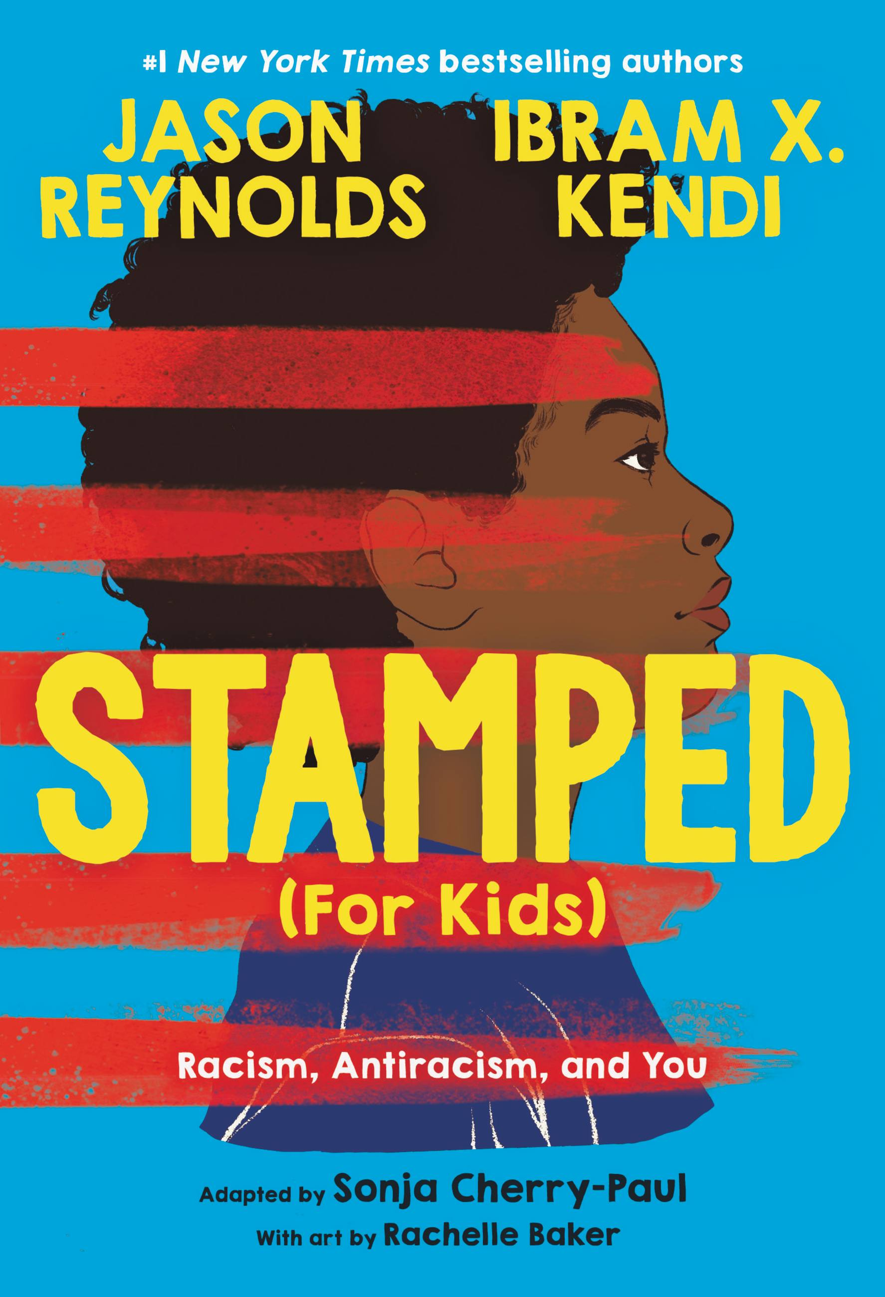 Stamped (For Kids) Racism, Antiracism, and You