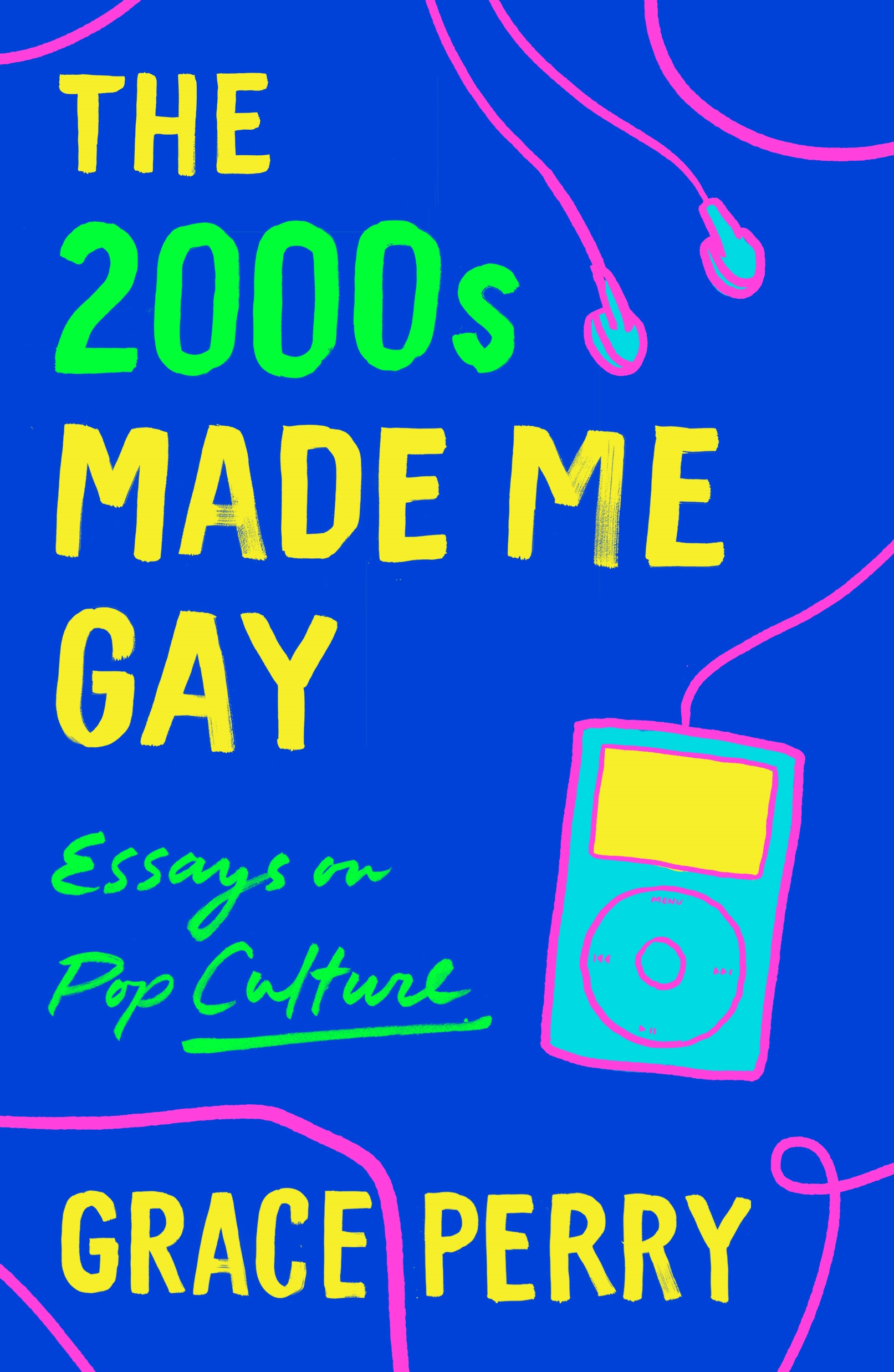 The 2000s Made Me Gay Essays on Pop Culture