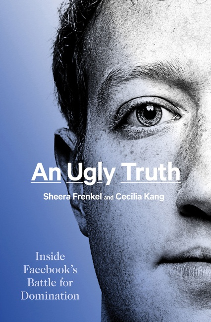 An Ugly Truth Inside Facebook's Battle for Domination