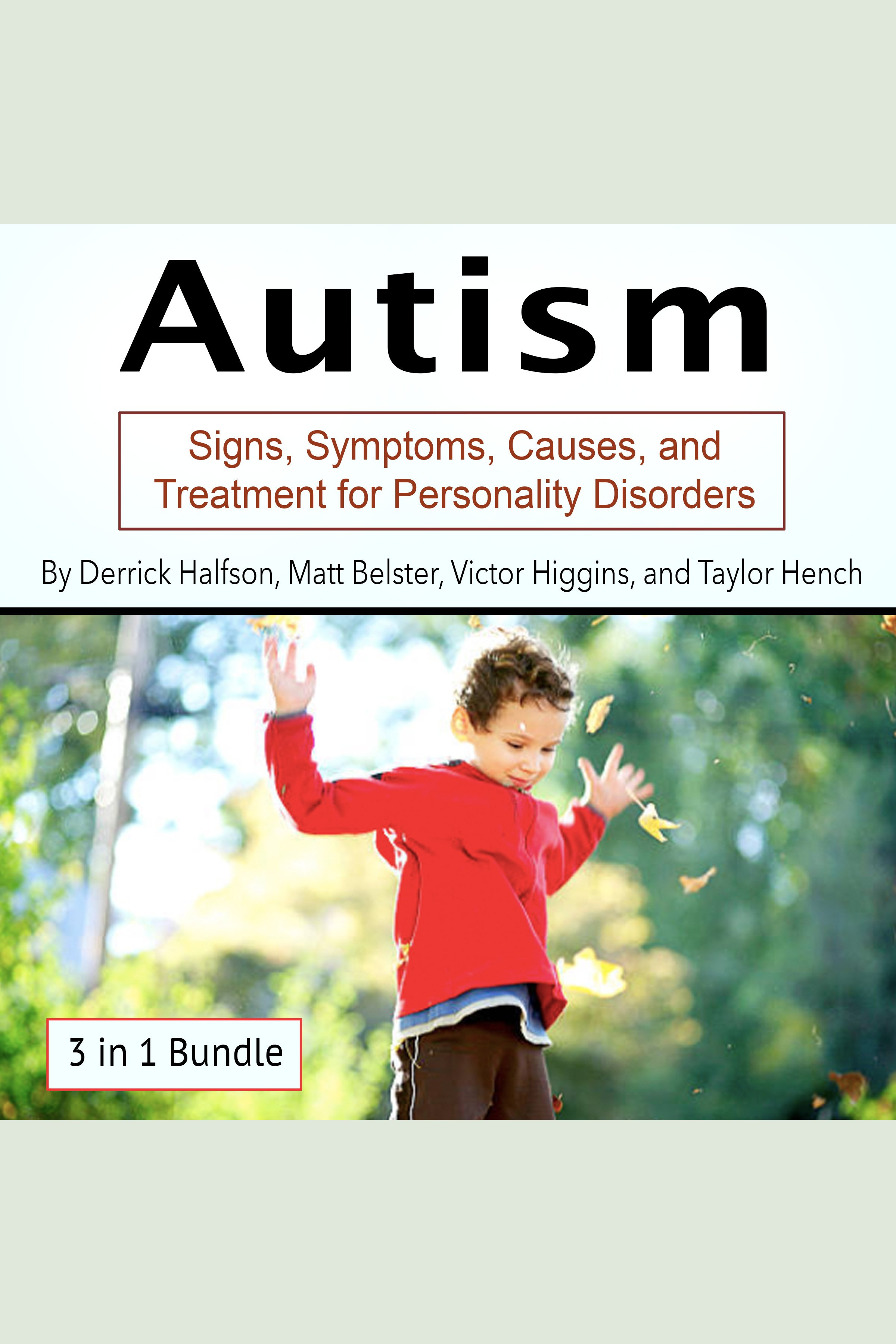 Autism Signs, Symptoms, Causes, and Treatment for Personality Disorders