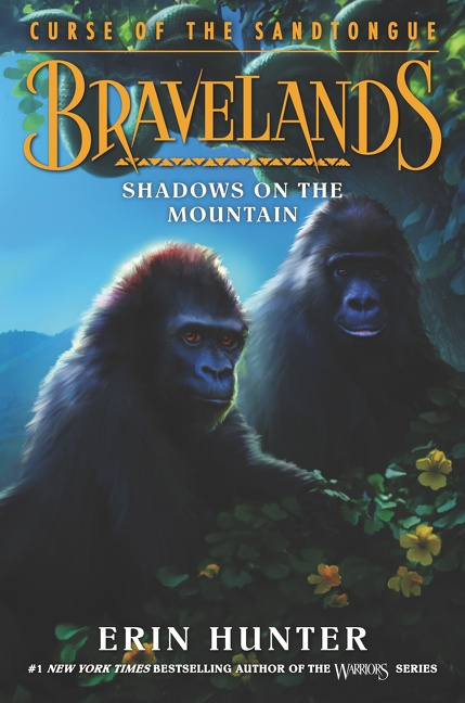 Bravelands: Curse of the Sandtongue #1: Shadows on the Mountain