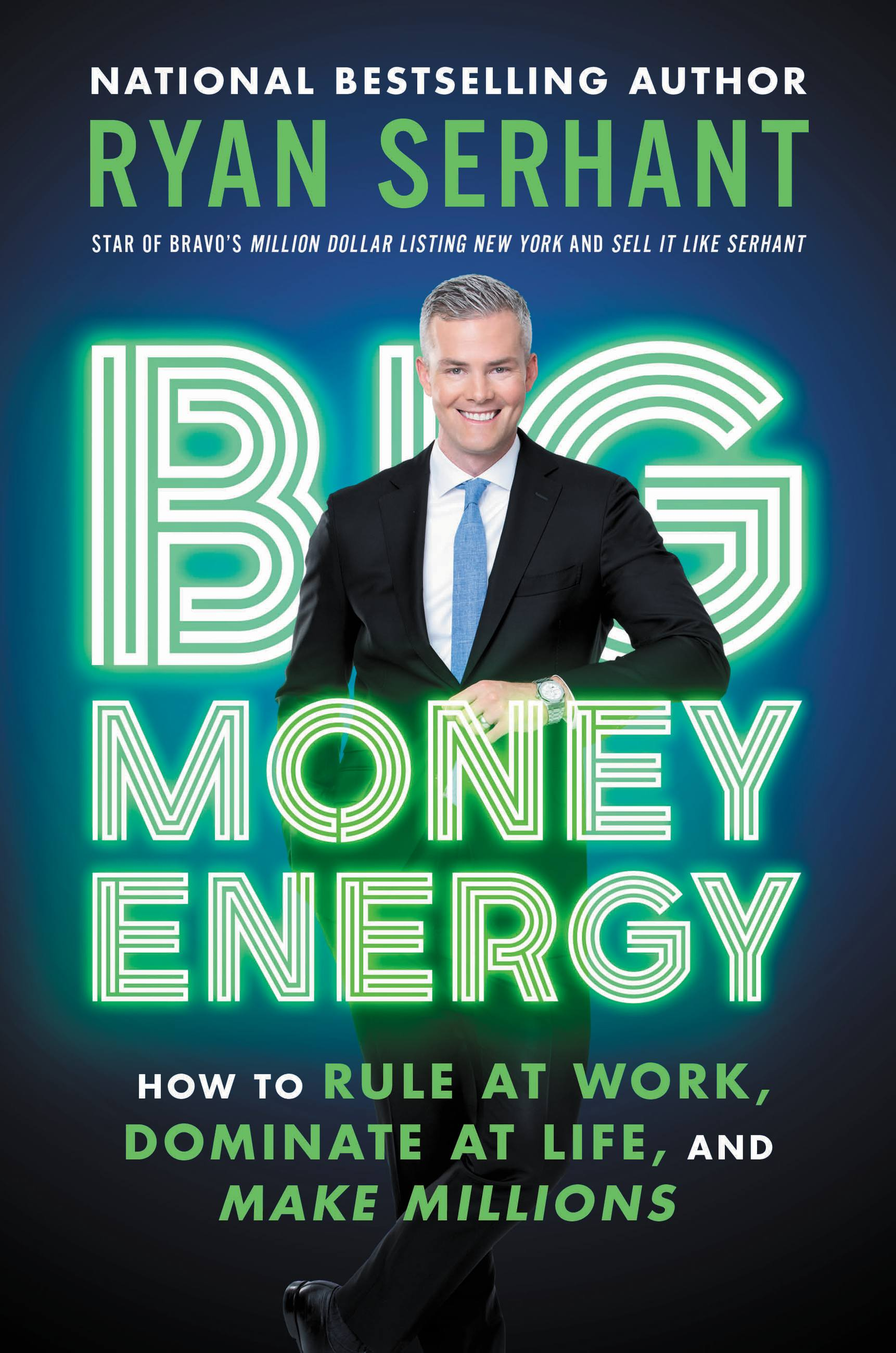 Big Money Energy How to Rule at Work, Dominate at Life, and Make Millions