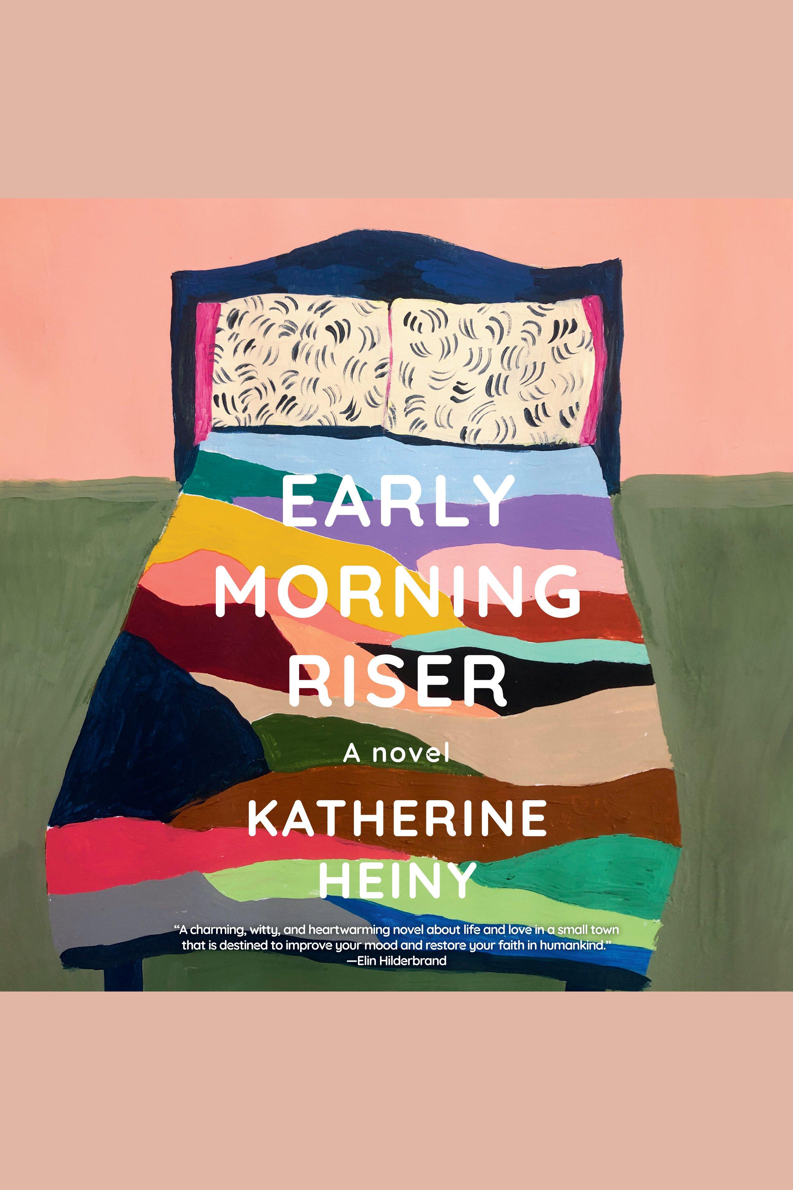 Early Morning Riser A novel