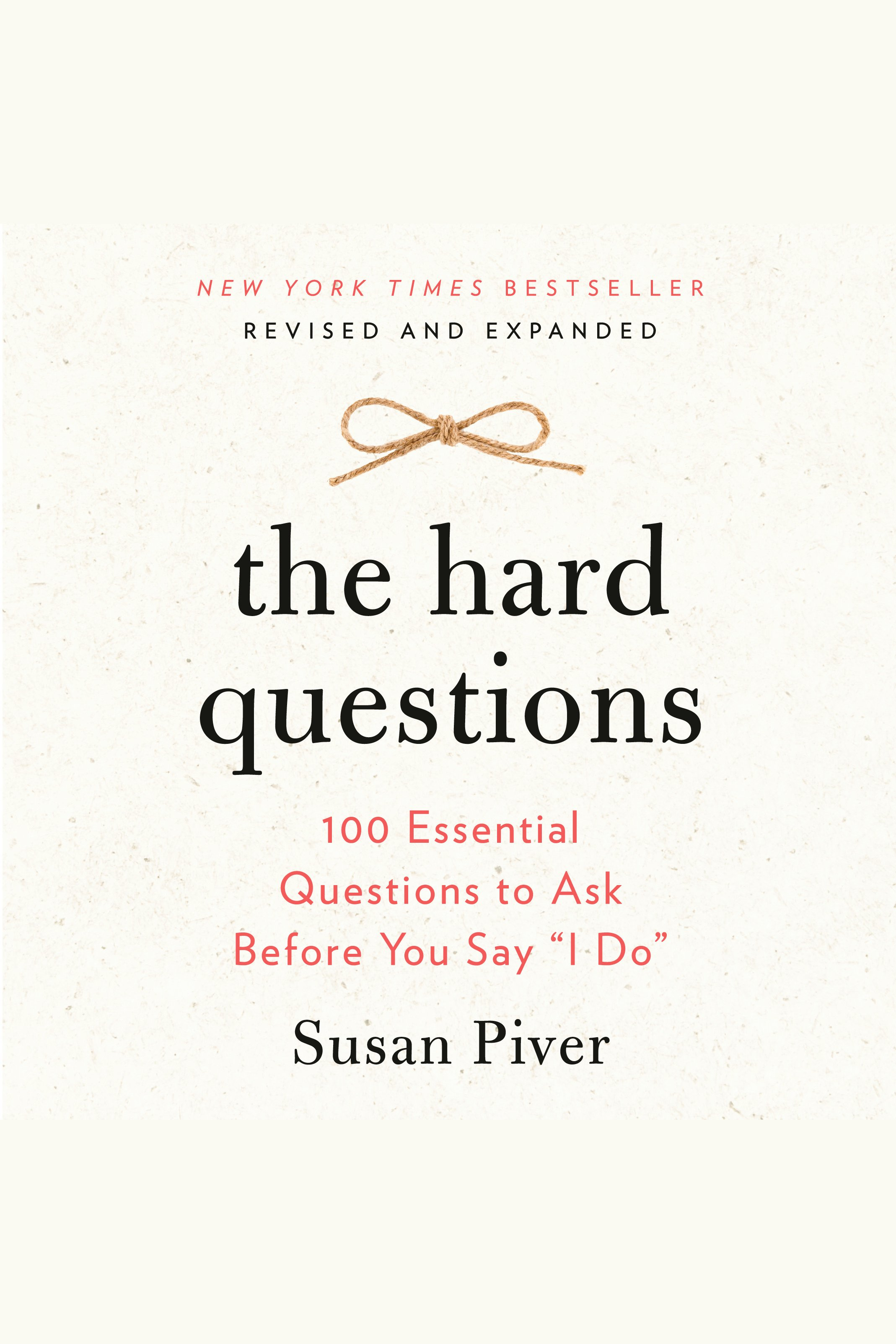 """Hard Questions, The 100 Essential Questions to Ask Before You Say """"I Do"""""""