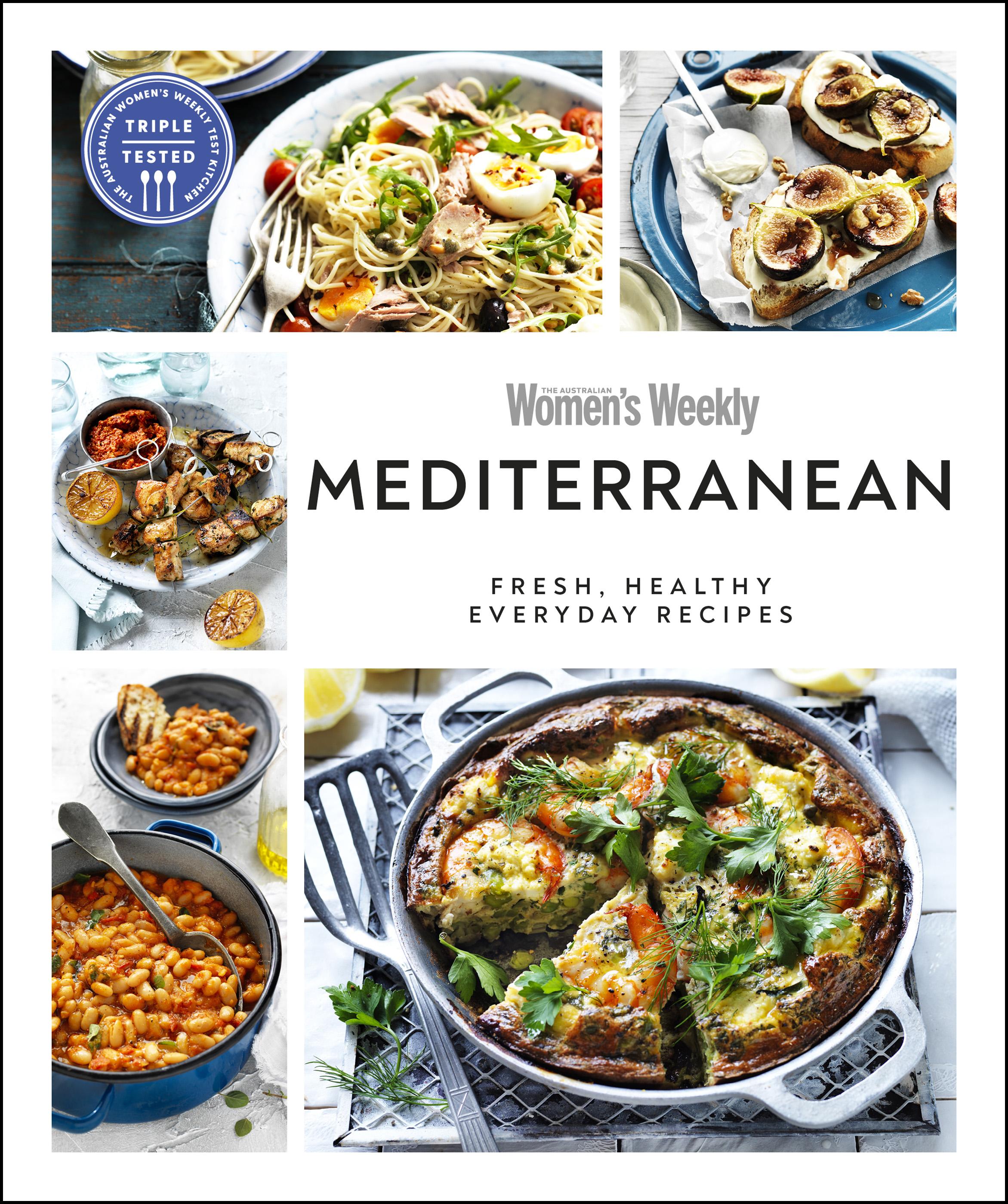 Australian Women's Weekly Mediterranean Fresh, healthy everyday recipes