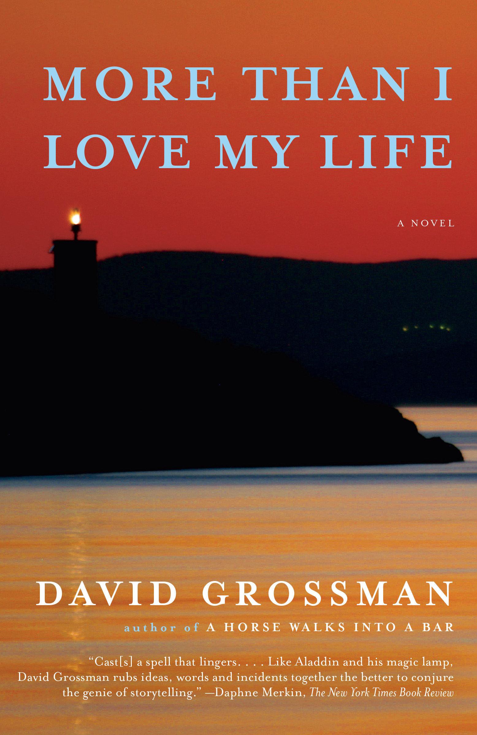 More Than I Love My Life A novel