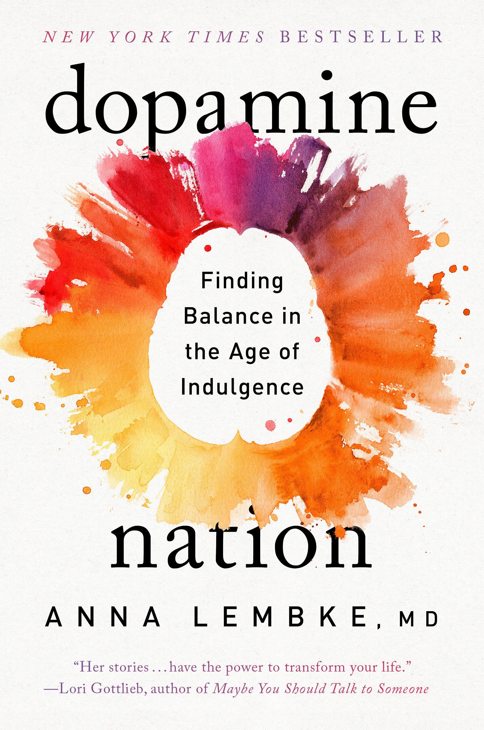 Dopamine Nation Finding Balance in the Age of Indulgence