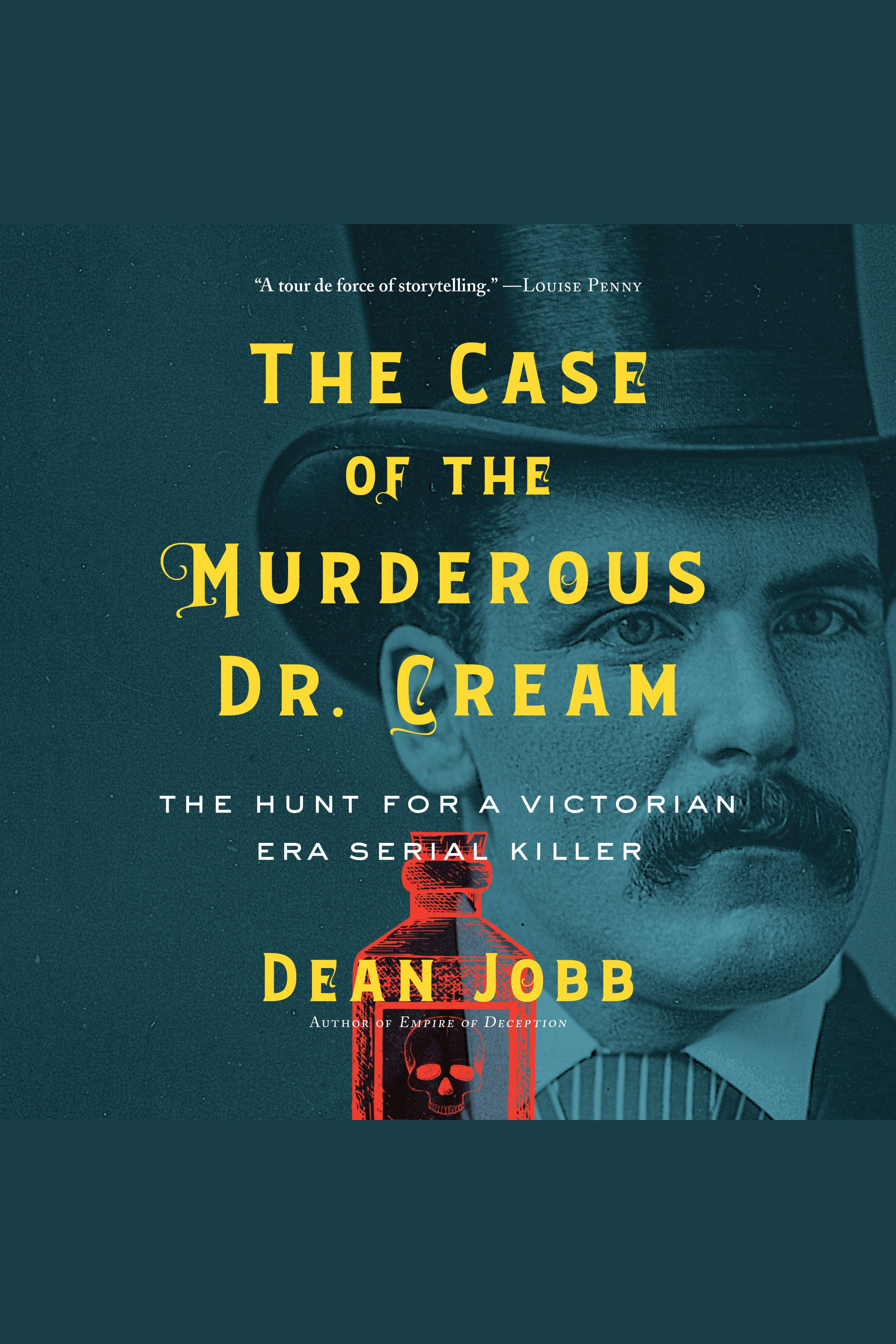 Case of the Murderous Dr. Cream, The The Hunt for a Victorian Era Serial Killer