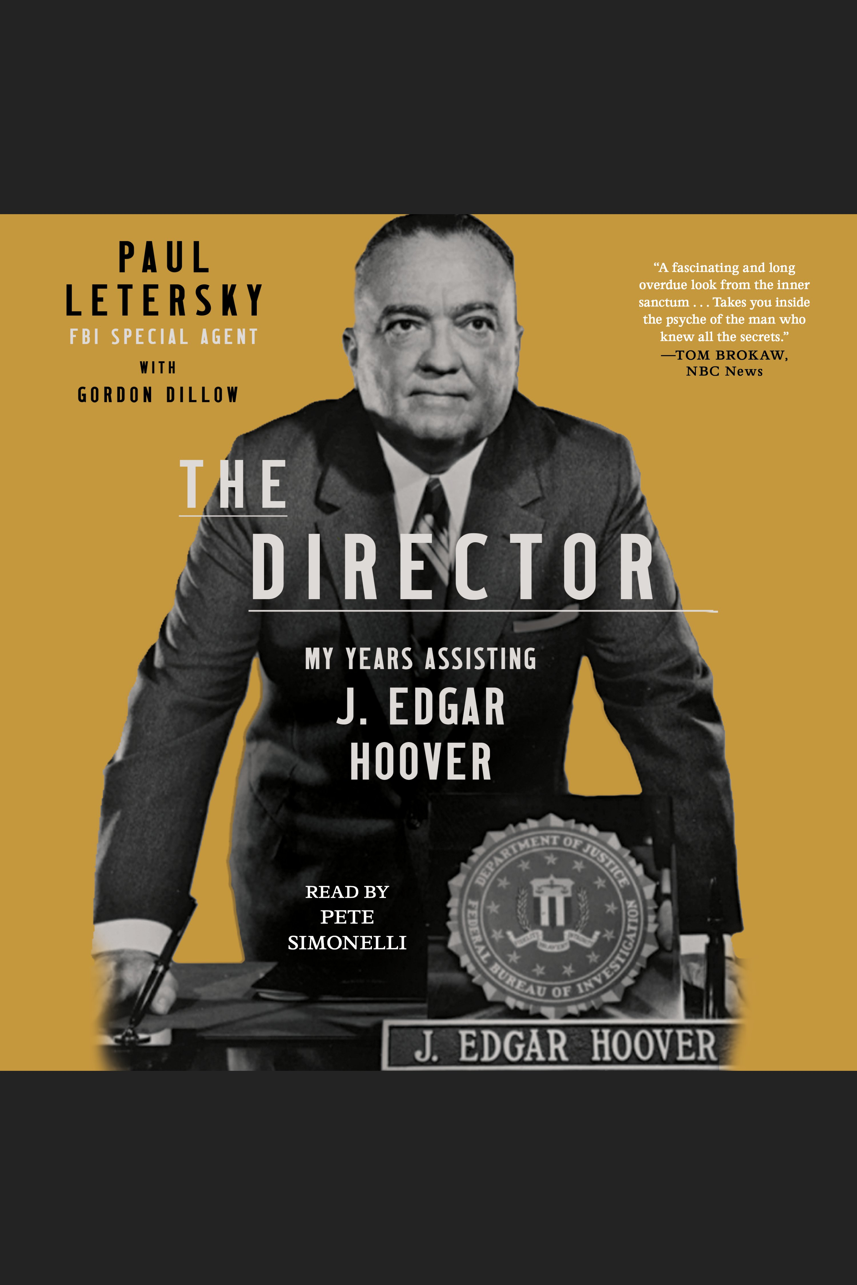 Director, The My Years Assisting J. Edgar Hoover