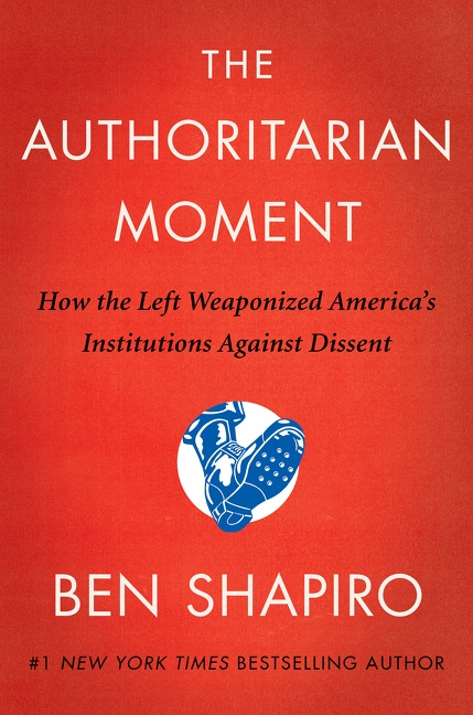 The Authoritarian Moment How the Left Weaponized America's Institutions Against Dissent