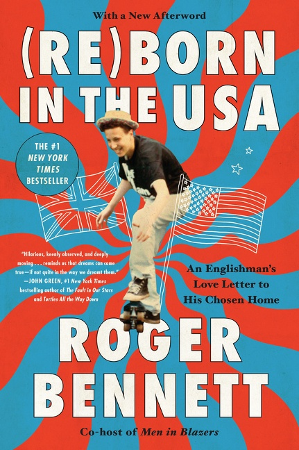Reborn in the USA An Englishman's Love Letter to His Chosen Home