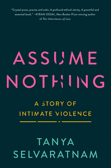 Assume Nothing A Story of Intimate Violence