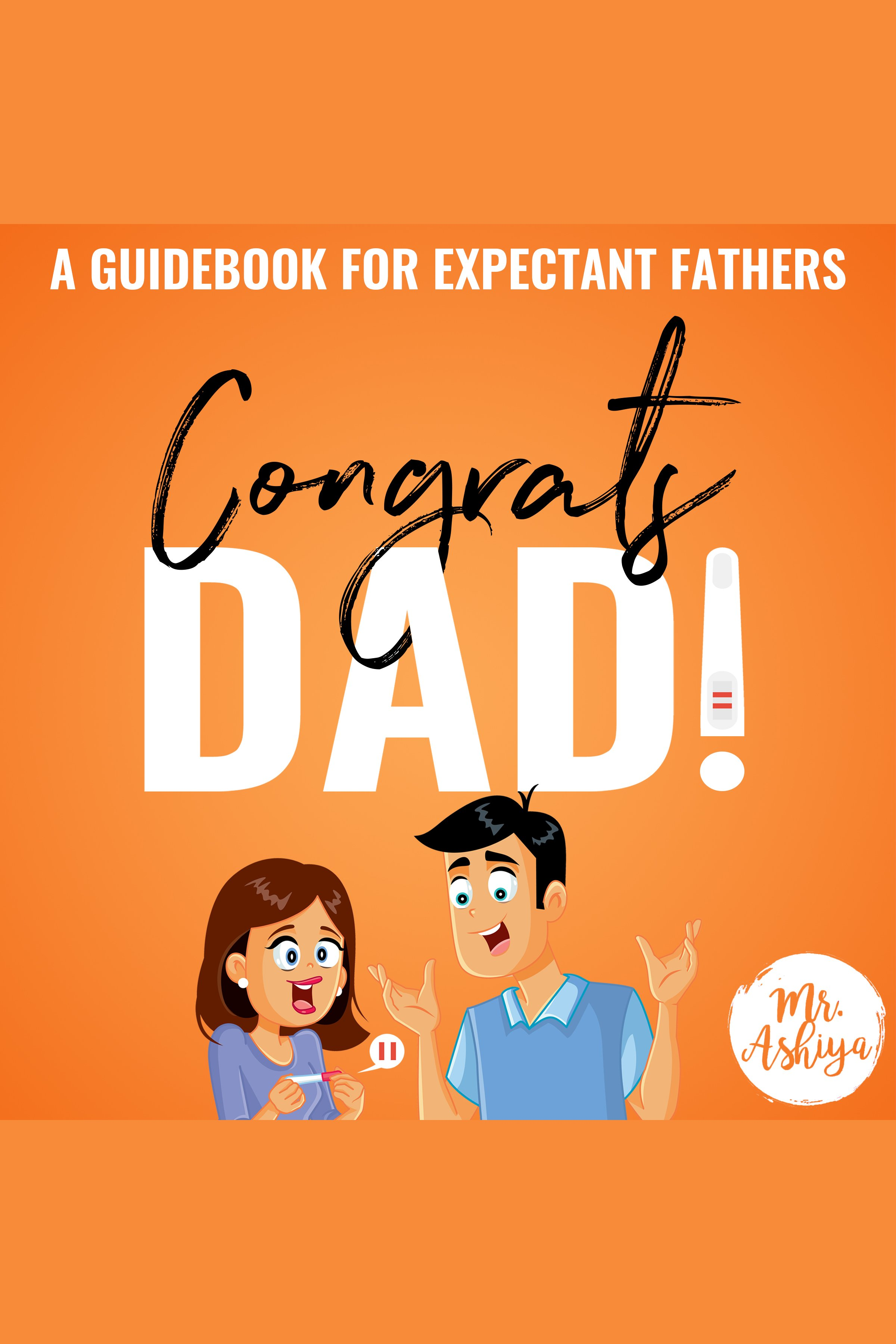 Congrats Dad! A Guidebook For Expectant Fathers