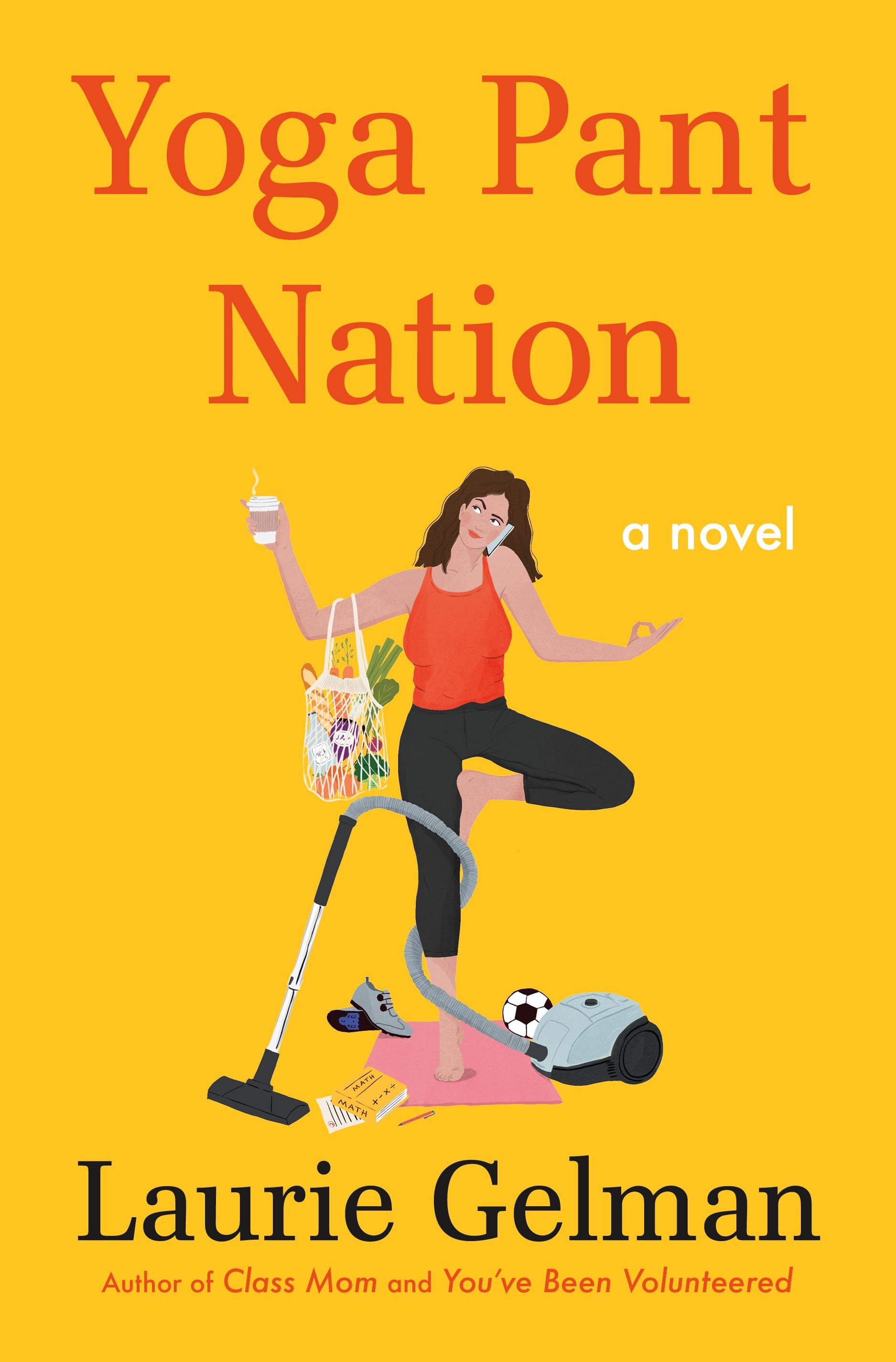 Yoga Pant Nation A Novel