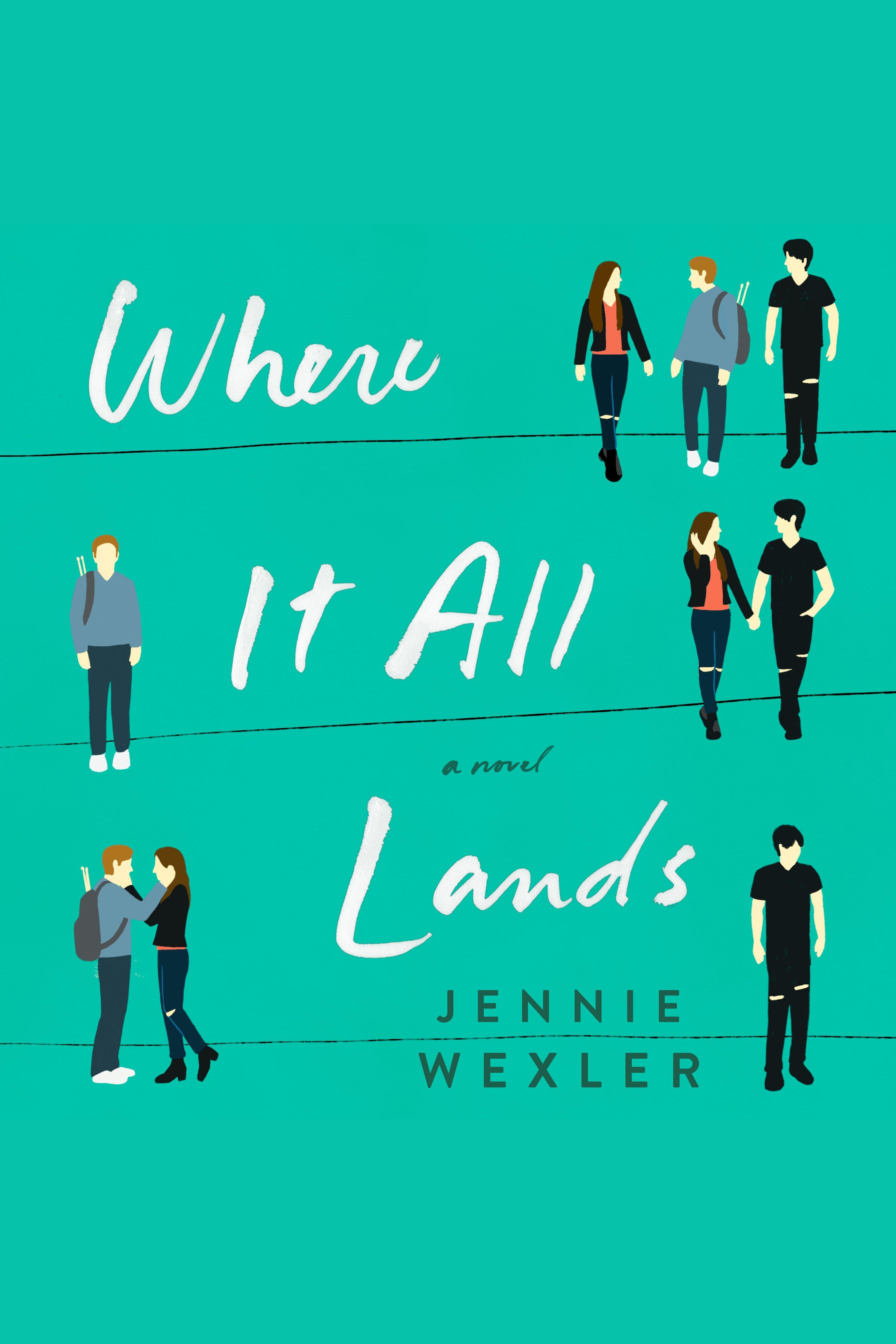 Where It All Lands A Novel
