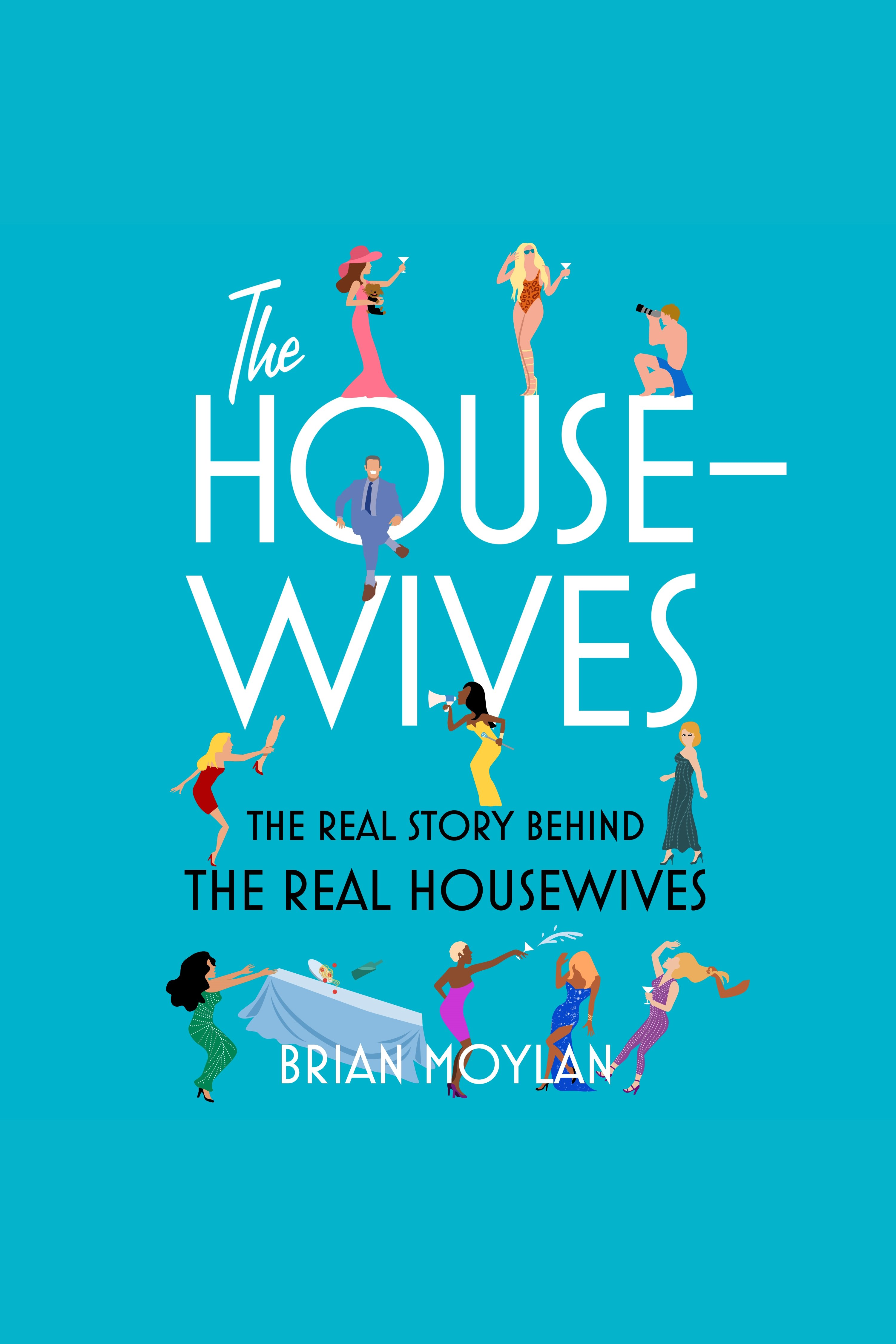 Housewives, The The Real Story Behind the Real Housewives