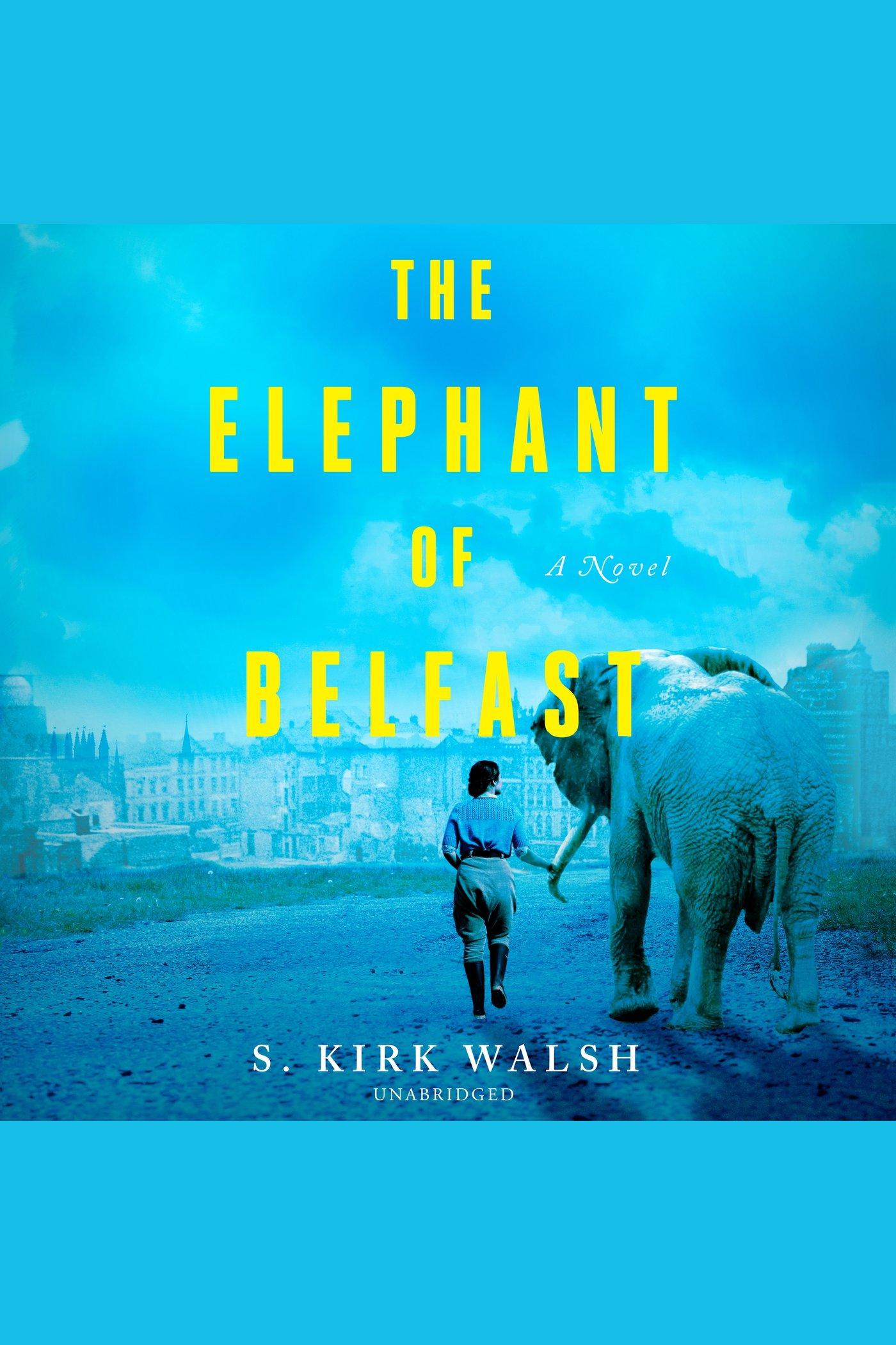 Elephant of Belfast, The A Novel