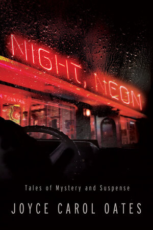 Cover Image of Night, Neon: Tales of Mystery and Suspense