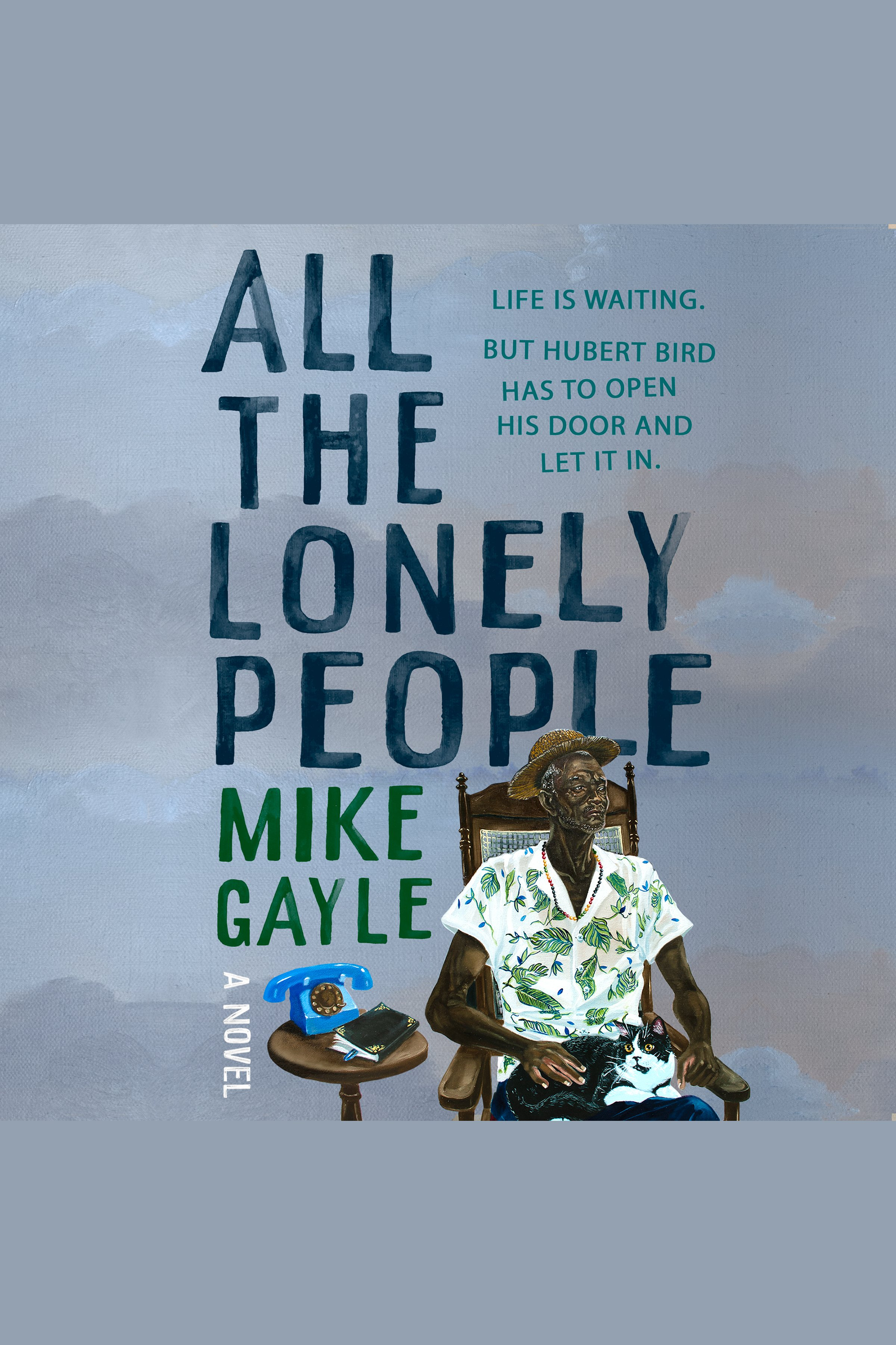 All the Lonely People A Novel