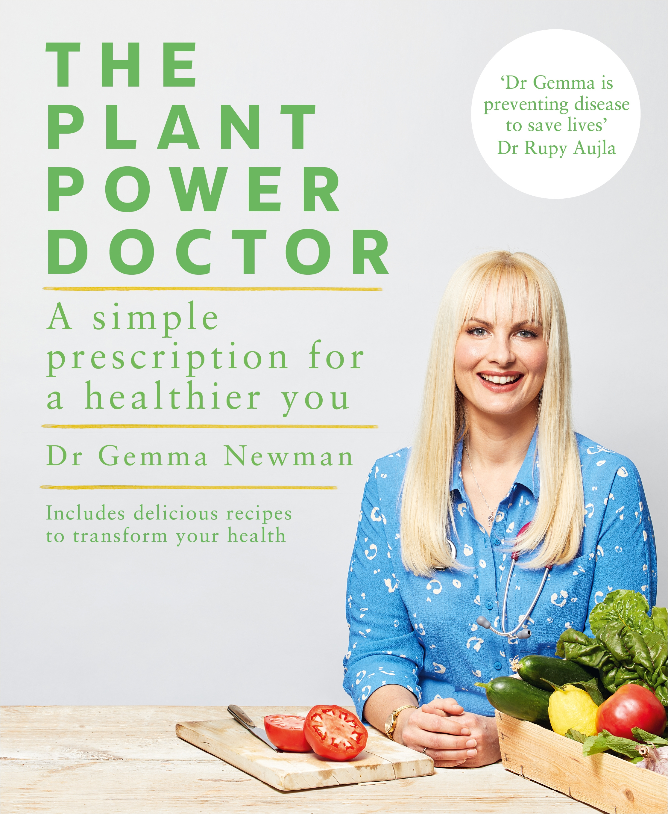 The Plant Power Doctor A simple prescription for a healthier you (Includes delicious recipes to transform your health)
