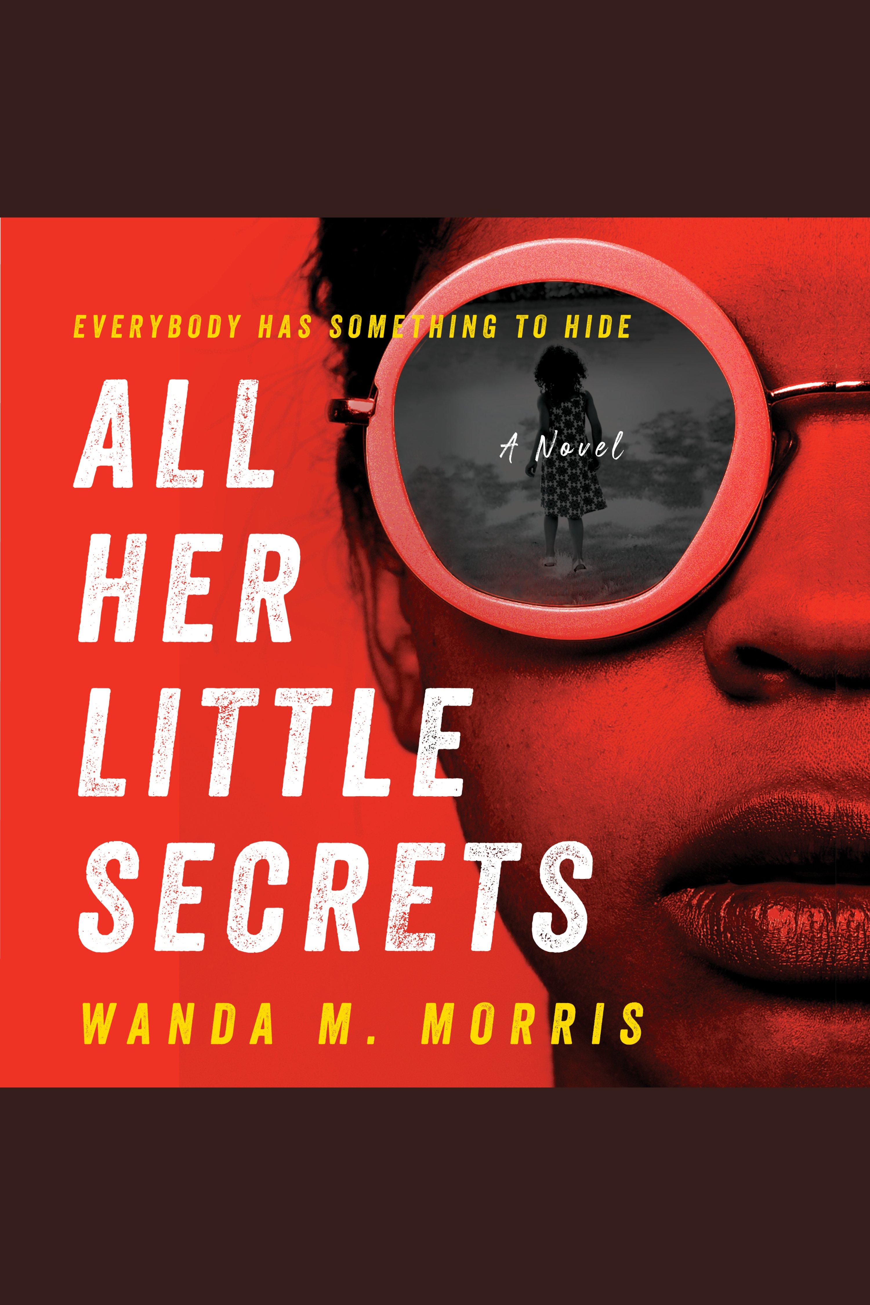All Her Little Secrets A Novel