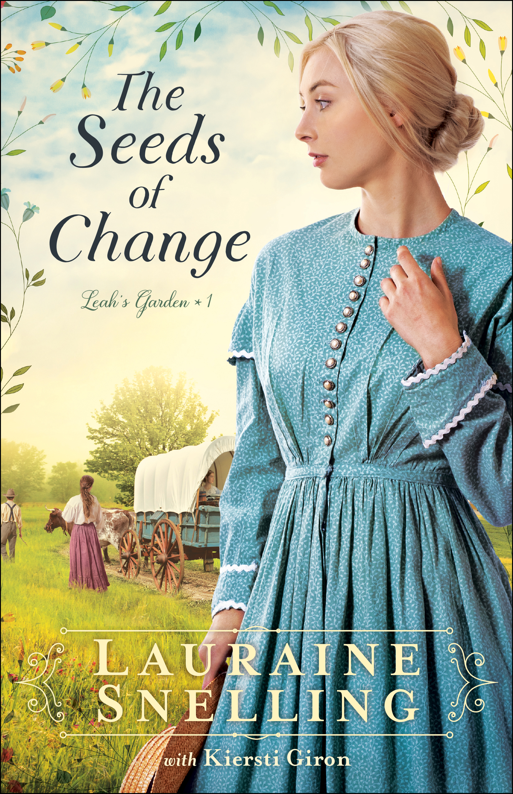 The Seeds of Change (Leah's Garden Book #1)
