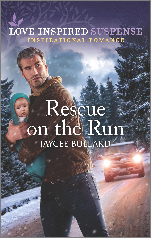 Rescue on the Run An Uplifting Romantic Suspense