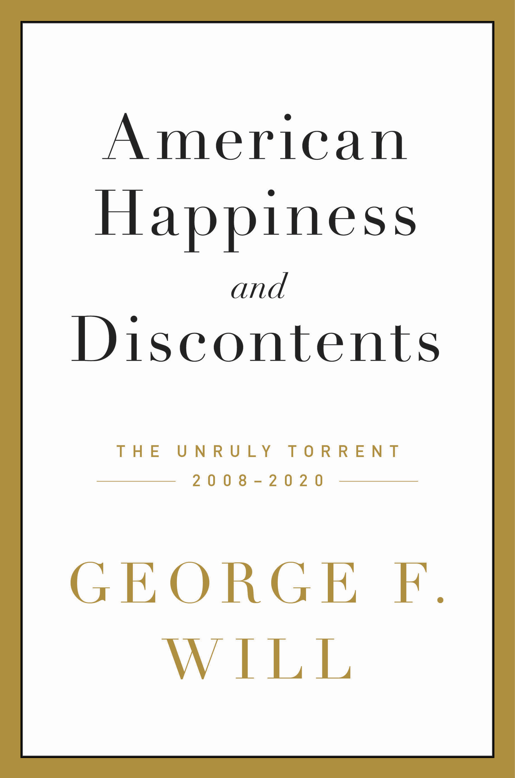 American Happiness and Discontents The Unruly Torrent, 2008-2020