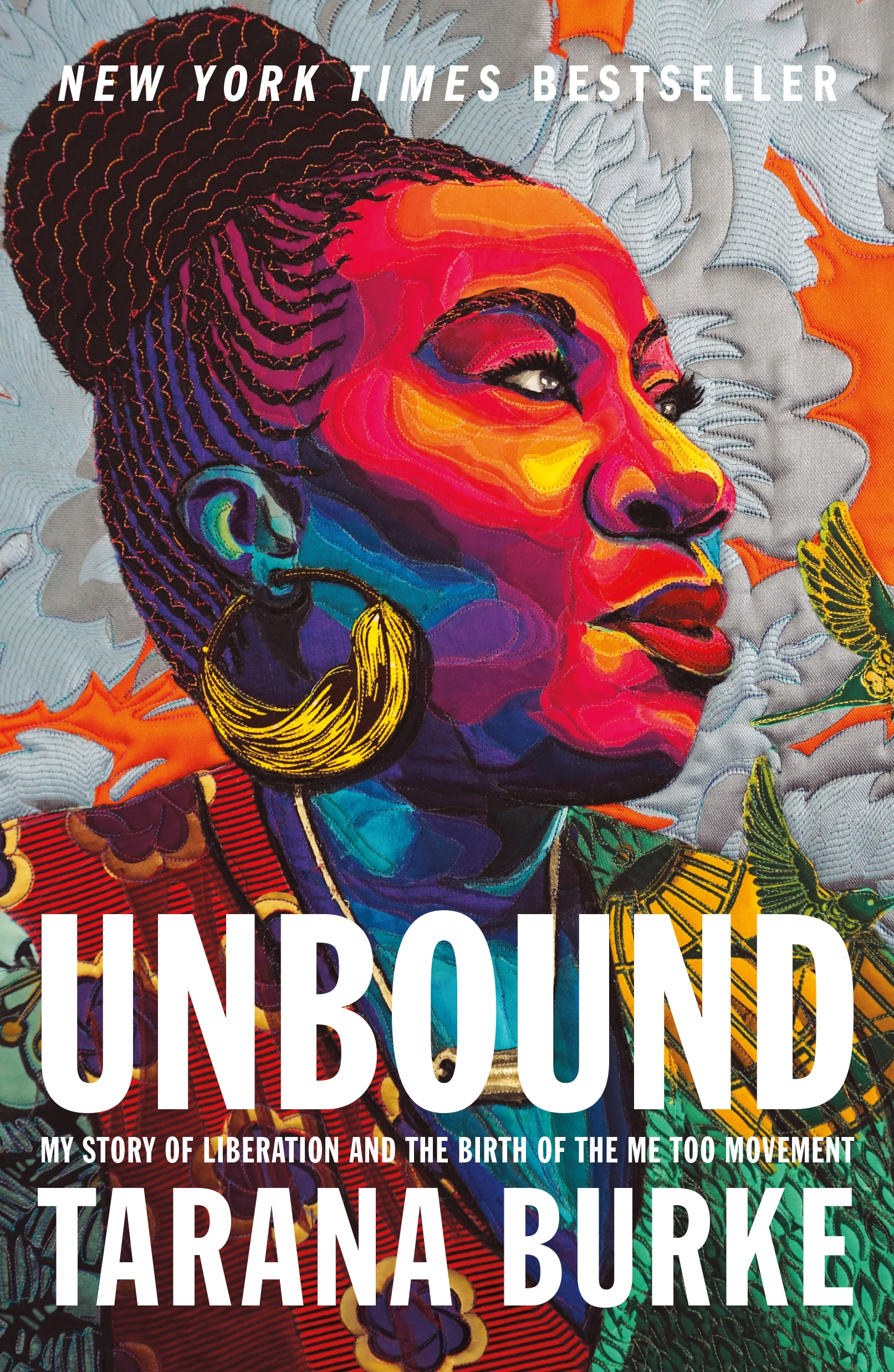 Unbound My Story of Liberation and the Birth of the Me Too Movement