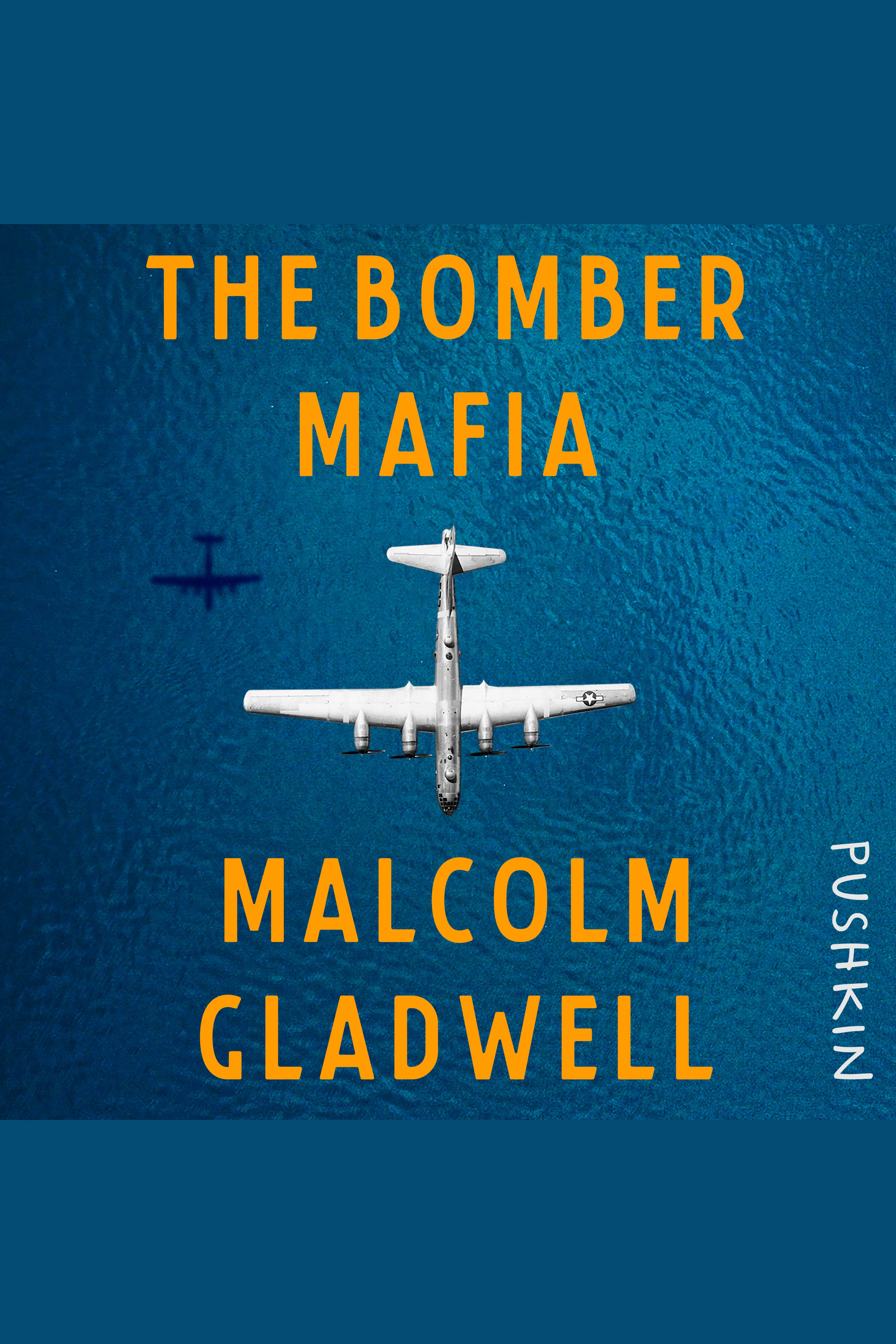 The Bomber Mafia A Dream, a Temptation, and the Longest Night of the Second World War