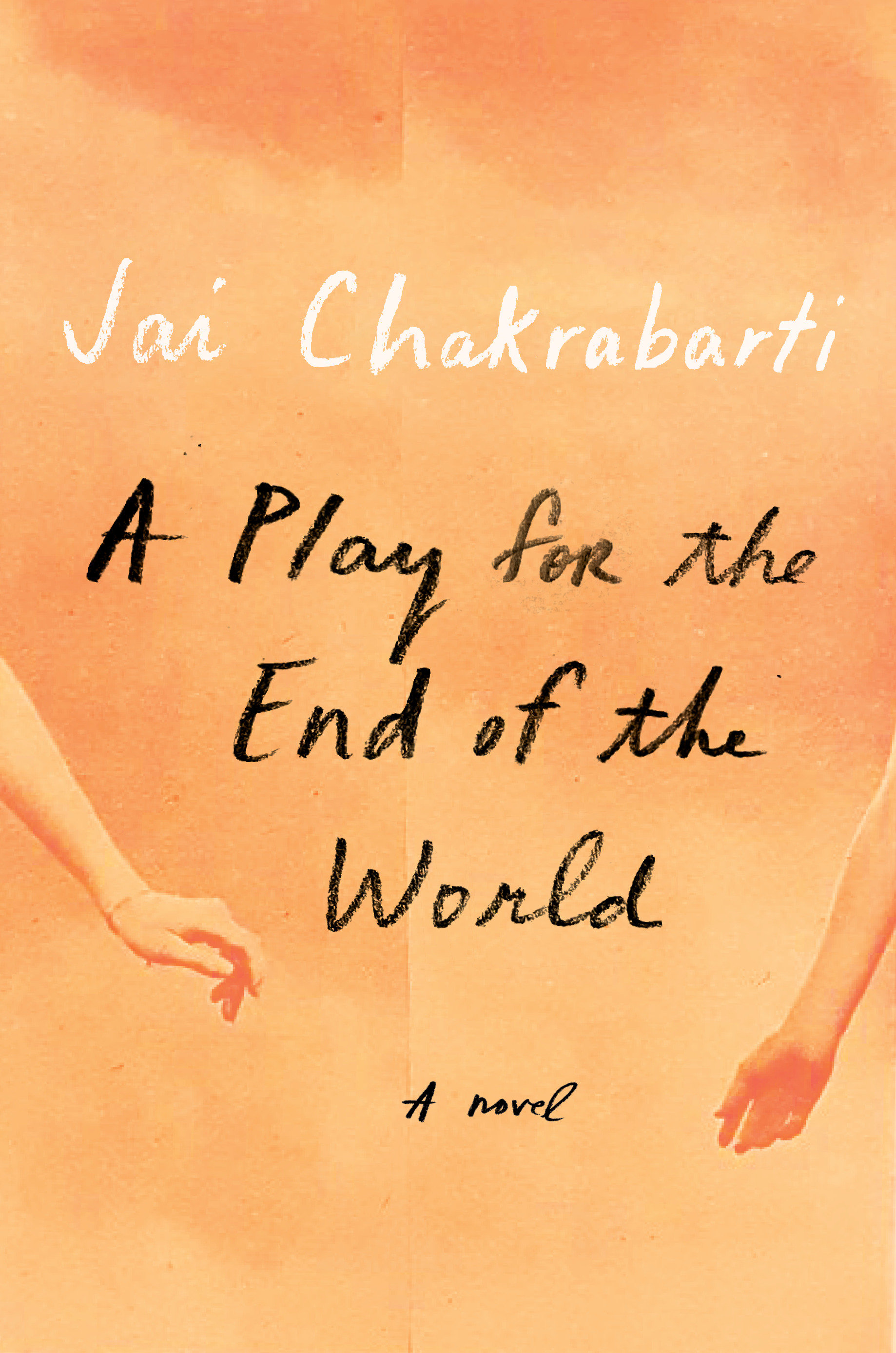 A Play for the End of the World A novel