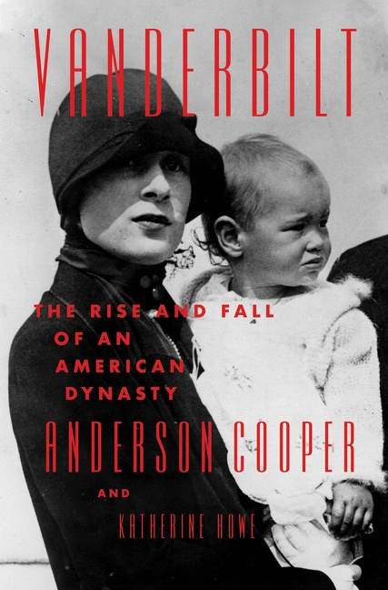Vanderbilt The Rise and Fall of an American Dynasty