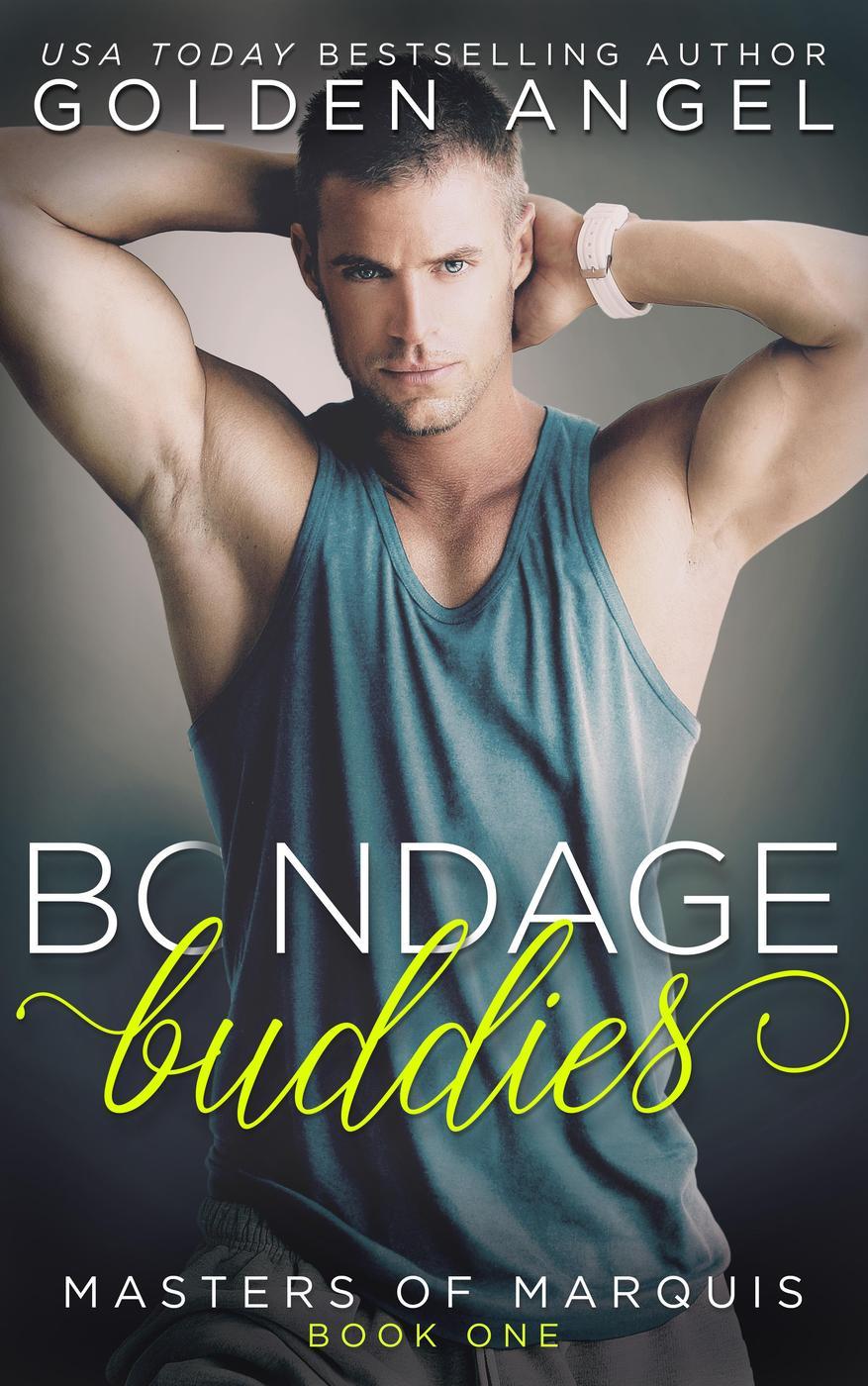 Bondage Buddies (Masters of Marquis, #1)