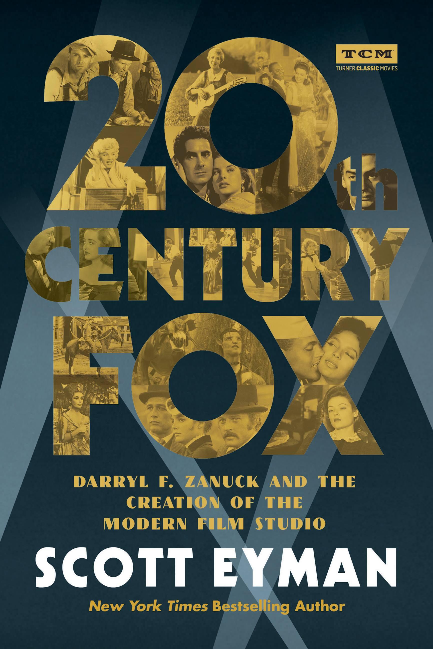 20th Century-Fox Darryl F. Zanuck and the Creation of the Modern Film Studio