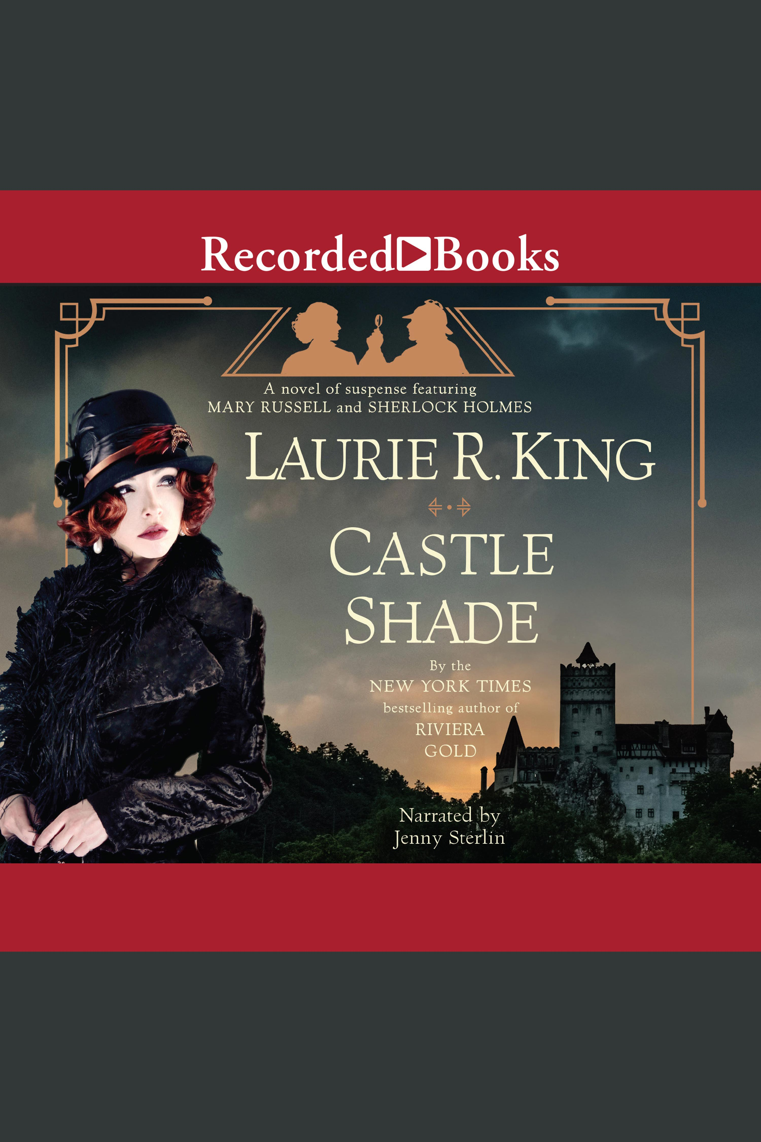 Castle Shade A Novel of Suspense Featuring Mary Russell and Sherlock Holmes.