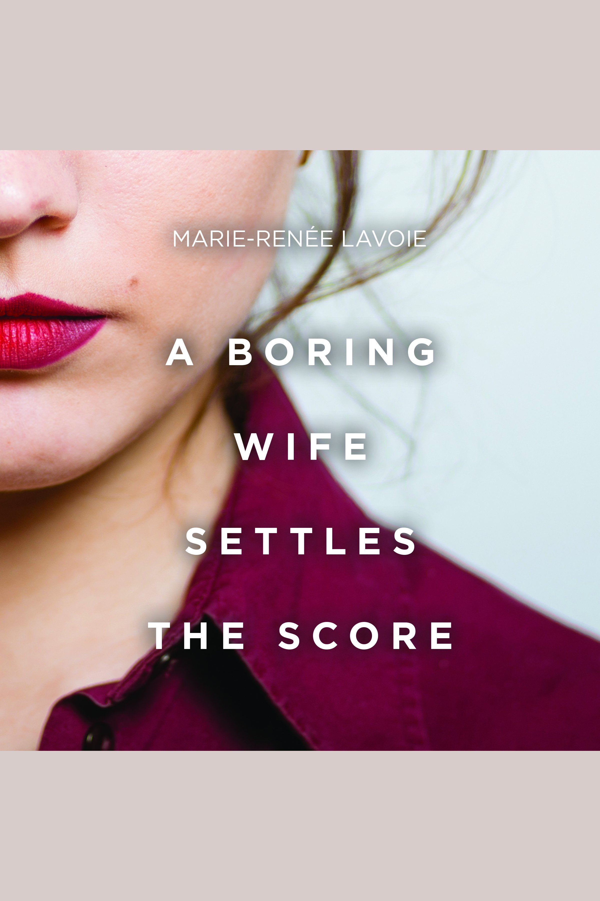 Boring Wife Settles the Score, A