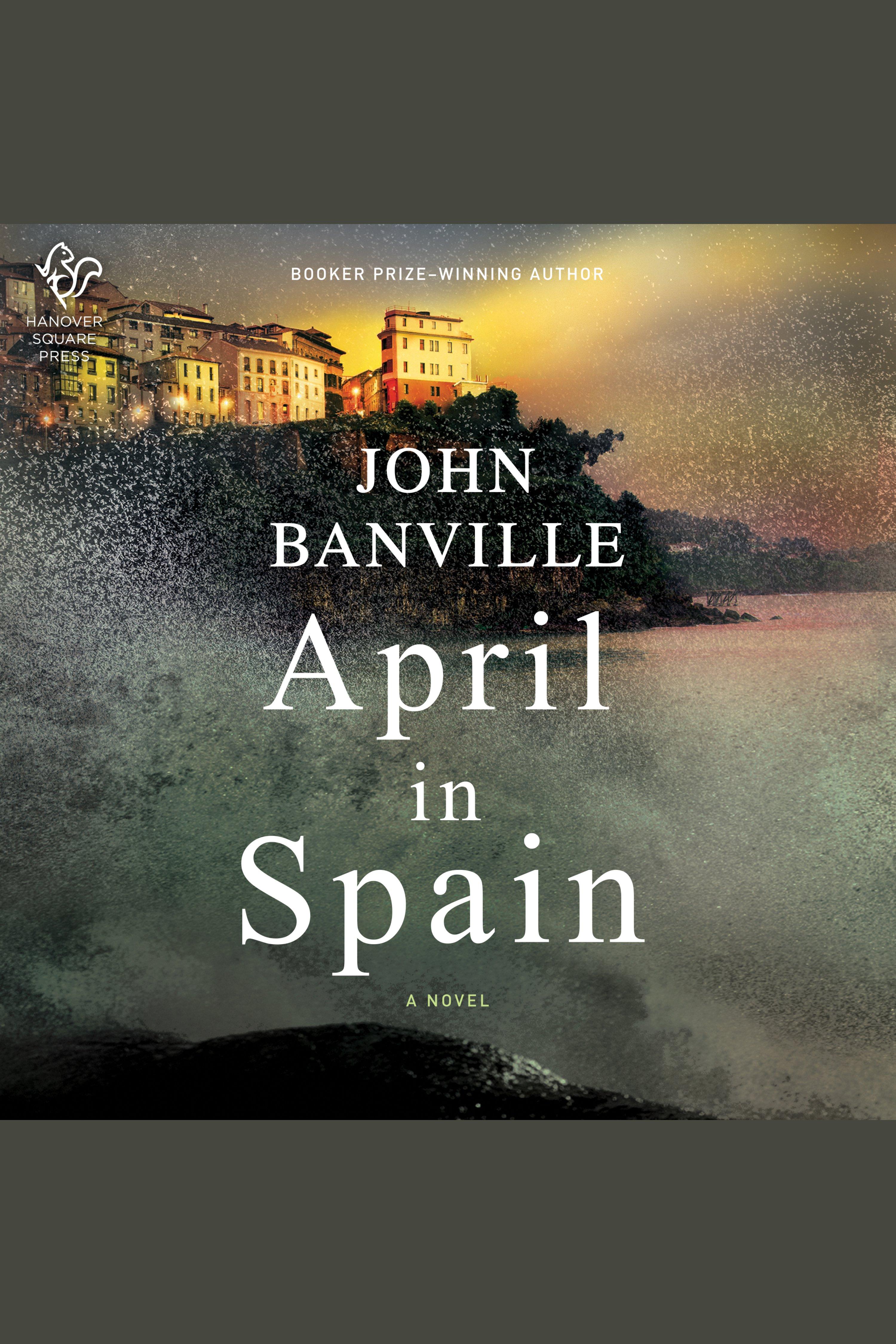 April in Spain A Novel