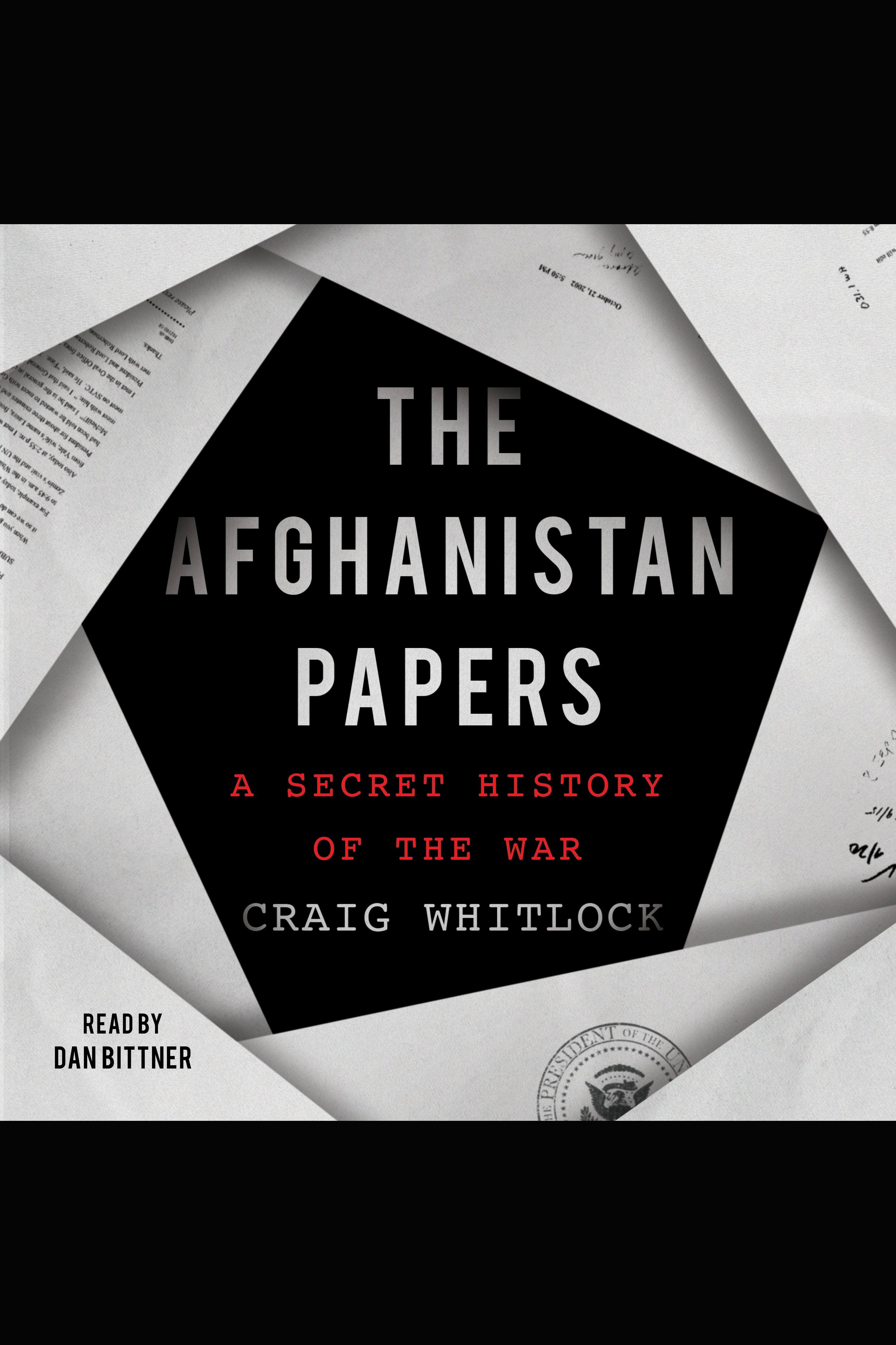 Afghanistan Papers, The A Secret History of the War