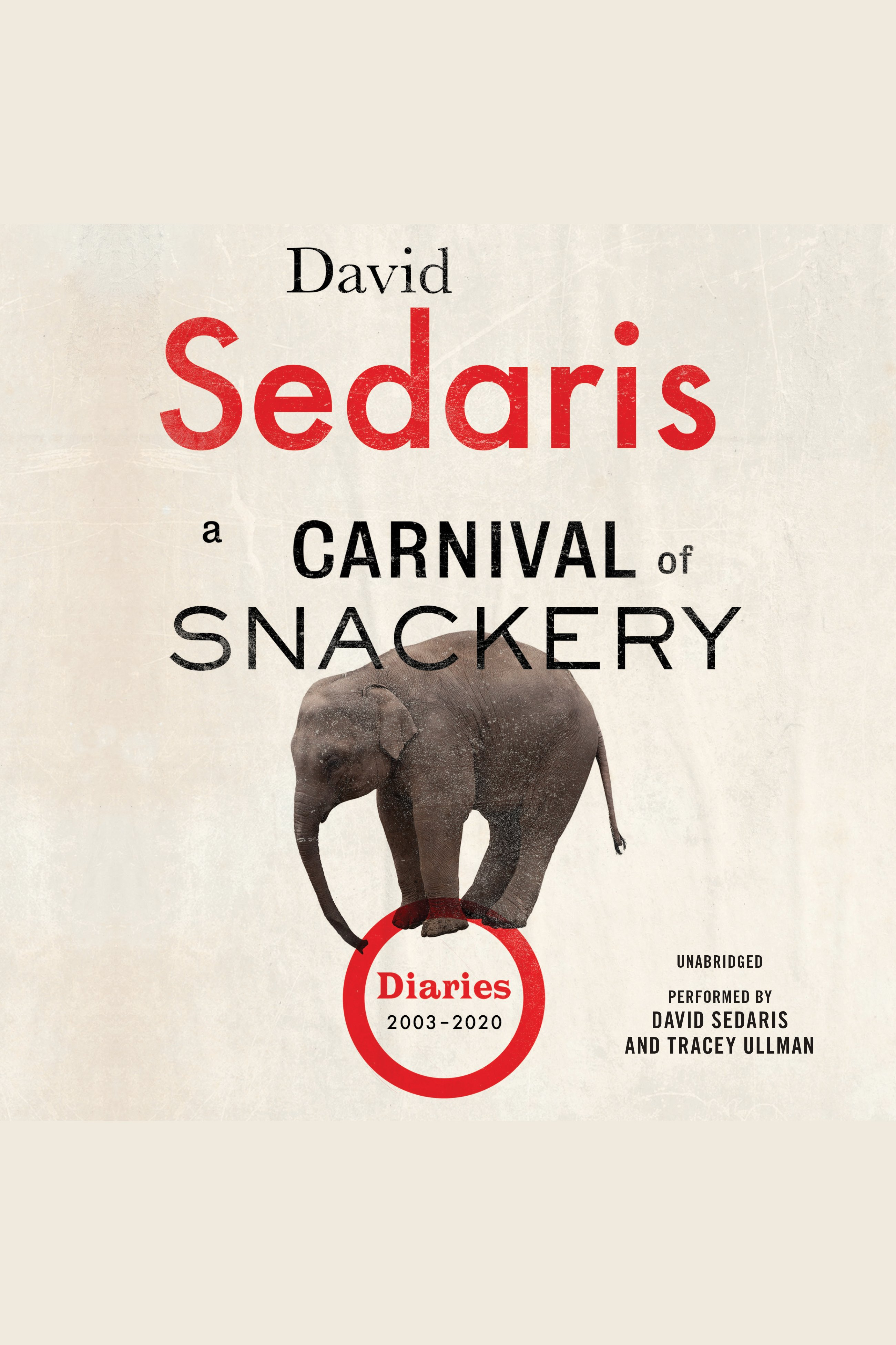 Carnival of Snackery, A Diaries (2003-2020)