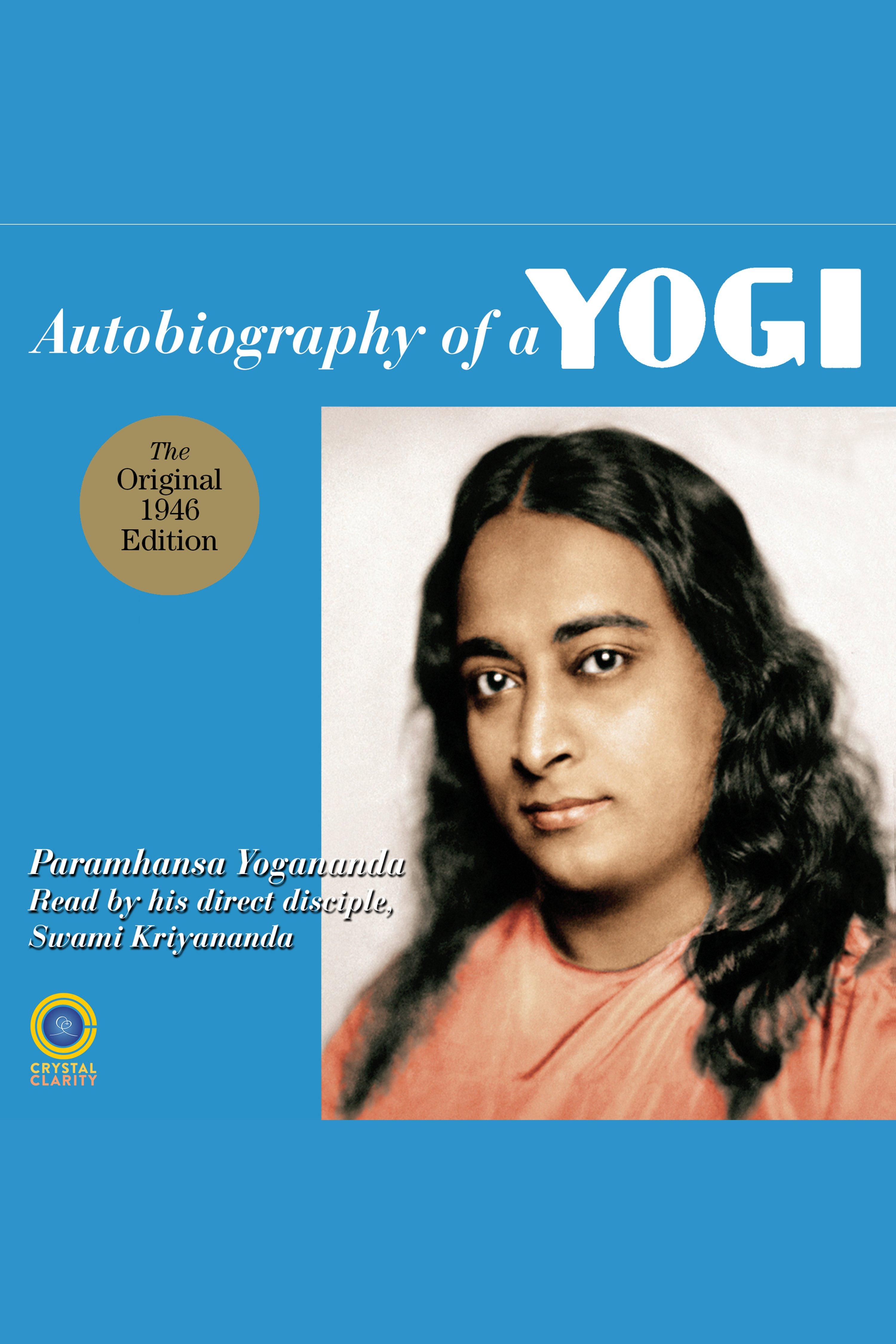 Autobiography of a Yogi The Original 1946 Edition plus Bonus Material