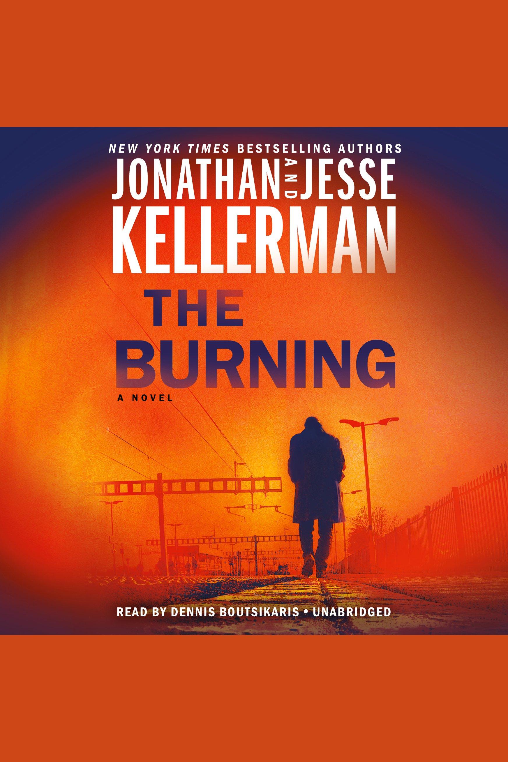 Burning, The A Novel
