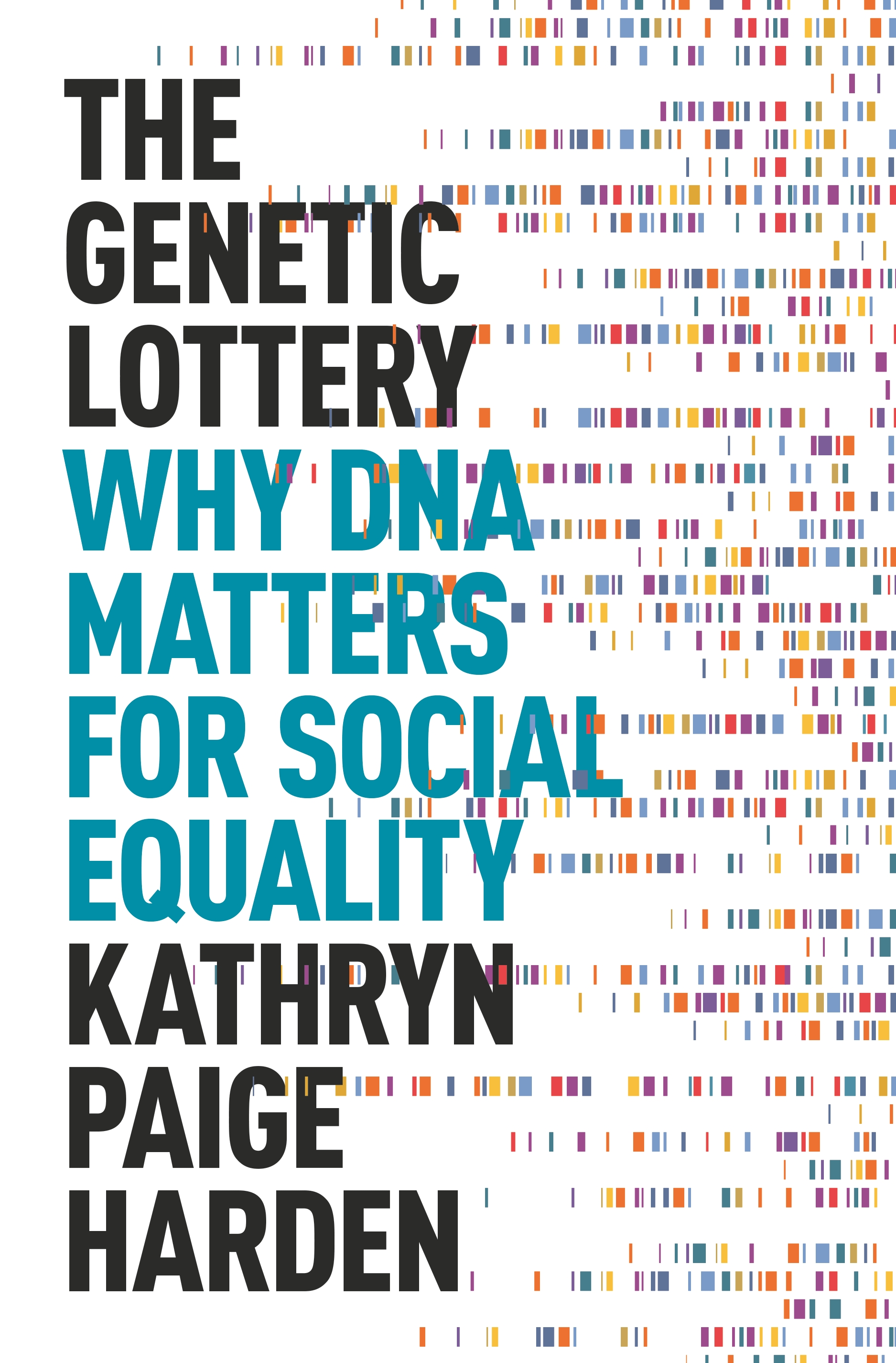 The Genetic Lottery Why DNA Matters for Social Equality