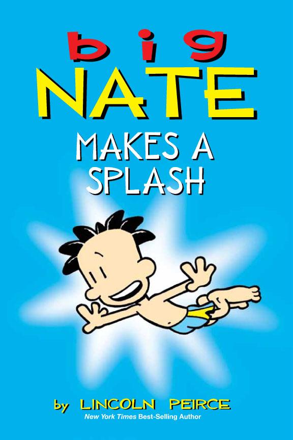 Big Nate Makes a Splash [electronic resource]
