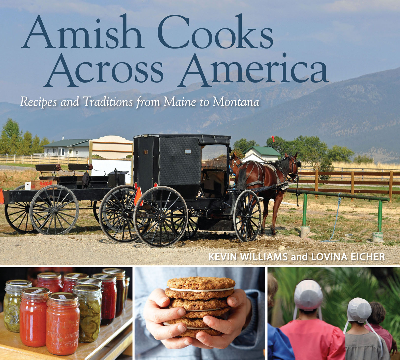 Amish Cooks Across America Recipes and Traditions from Maine to Montana